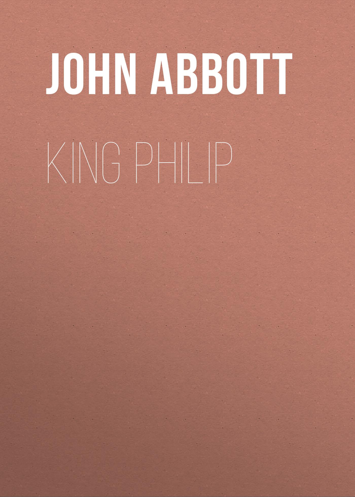 Abbott John Stevens Cabot King Philip цена