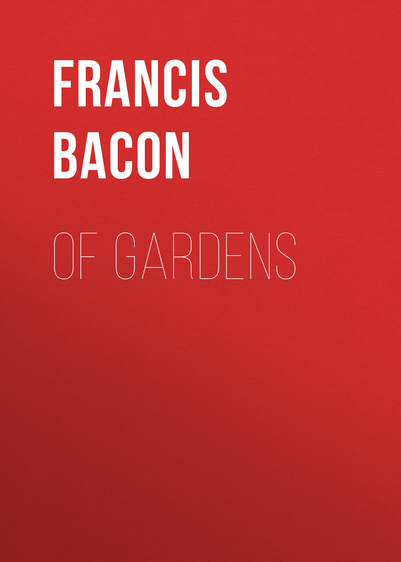 Francis Bacon Of Gardens francis bacon novum organum