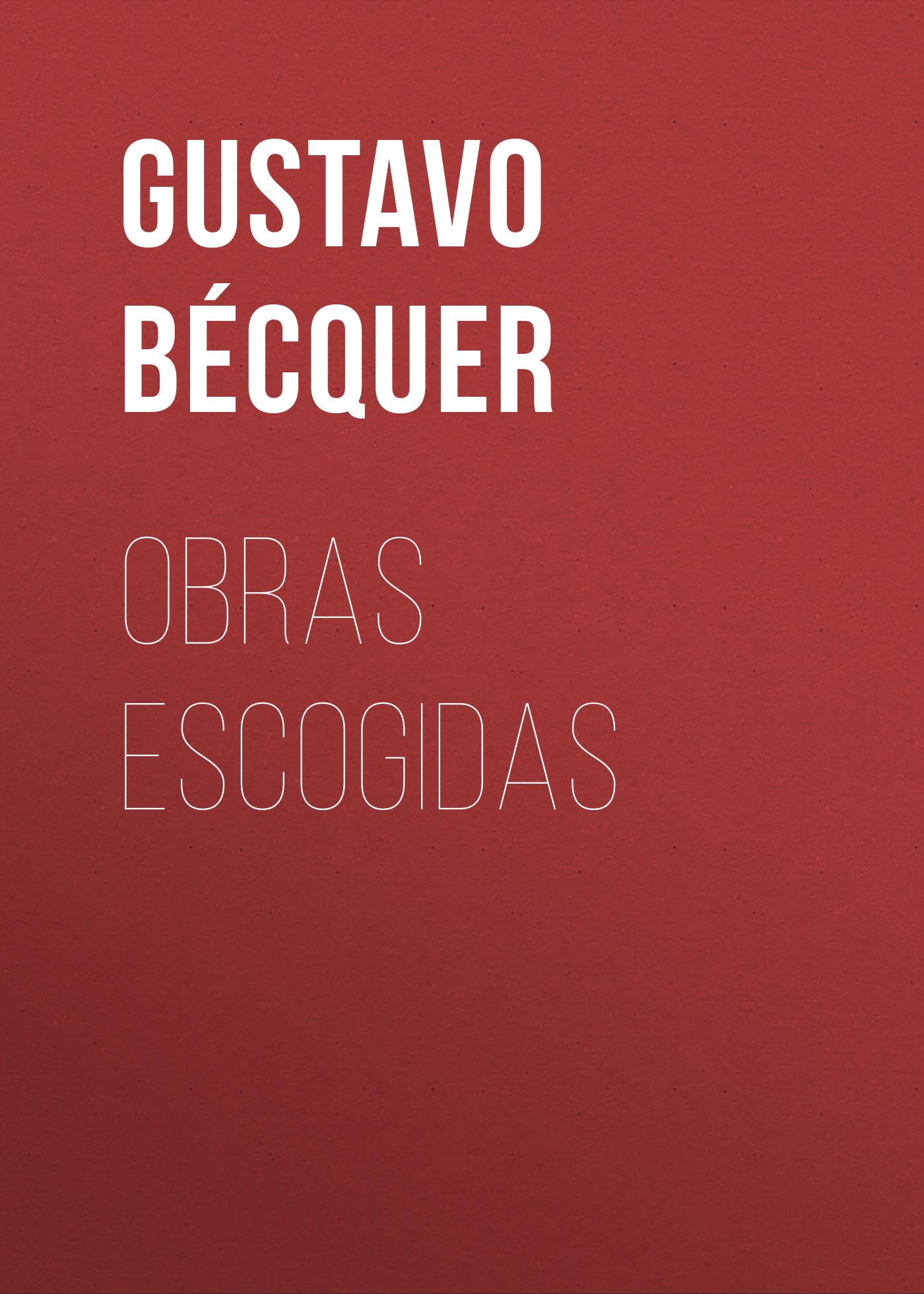 Bécquer Gustavo Adolfo Obras escogidas