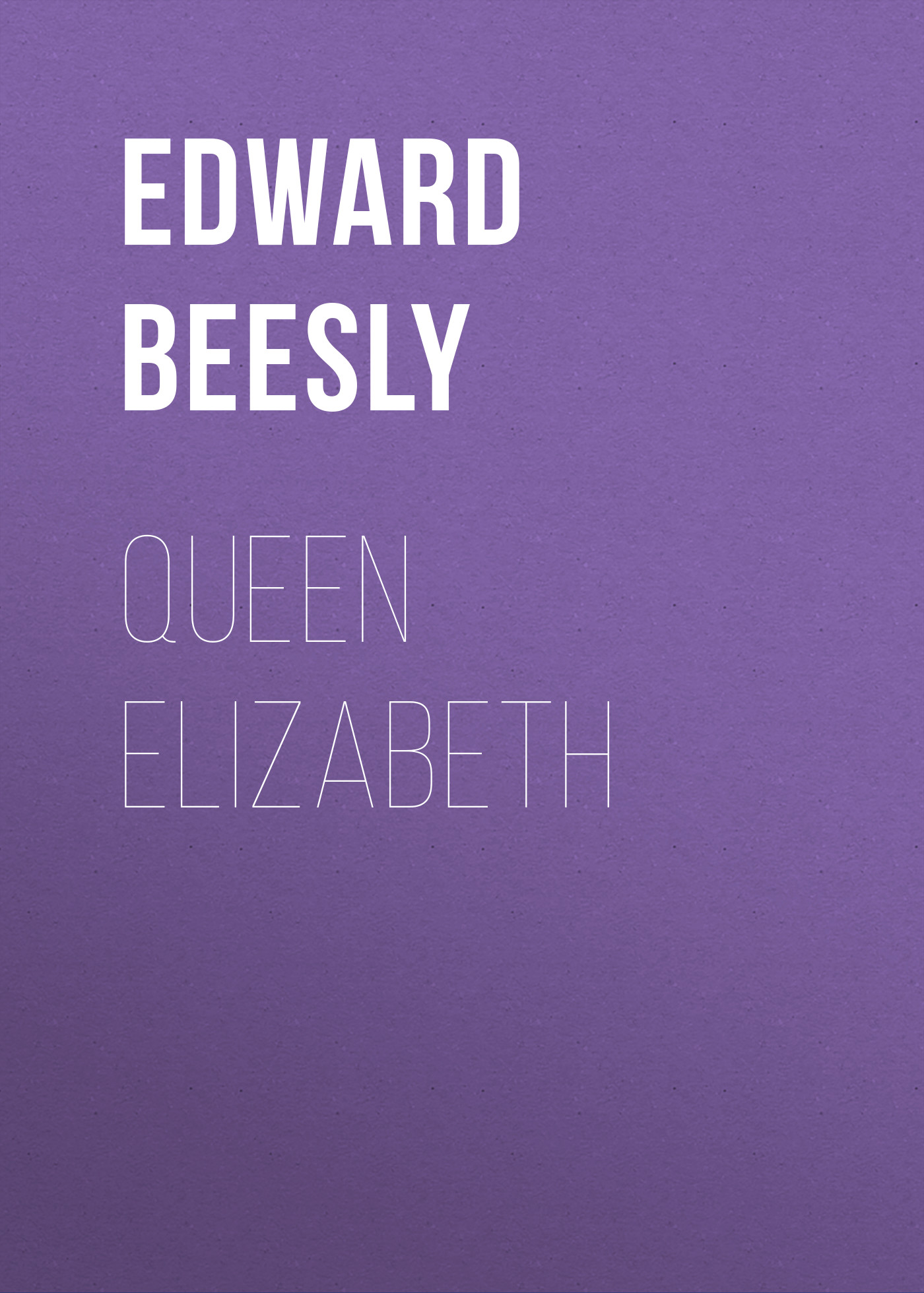 Beesly Edward Spencer Queen Elizabeth alison weir elizabeth the queen