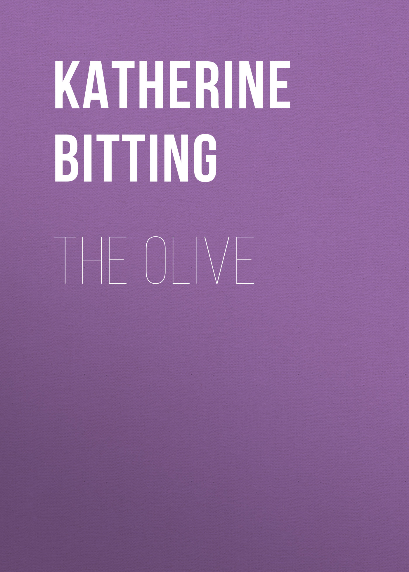 Katherine Golden Bitting The Olive