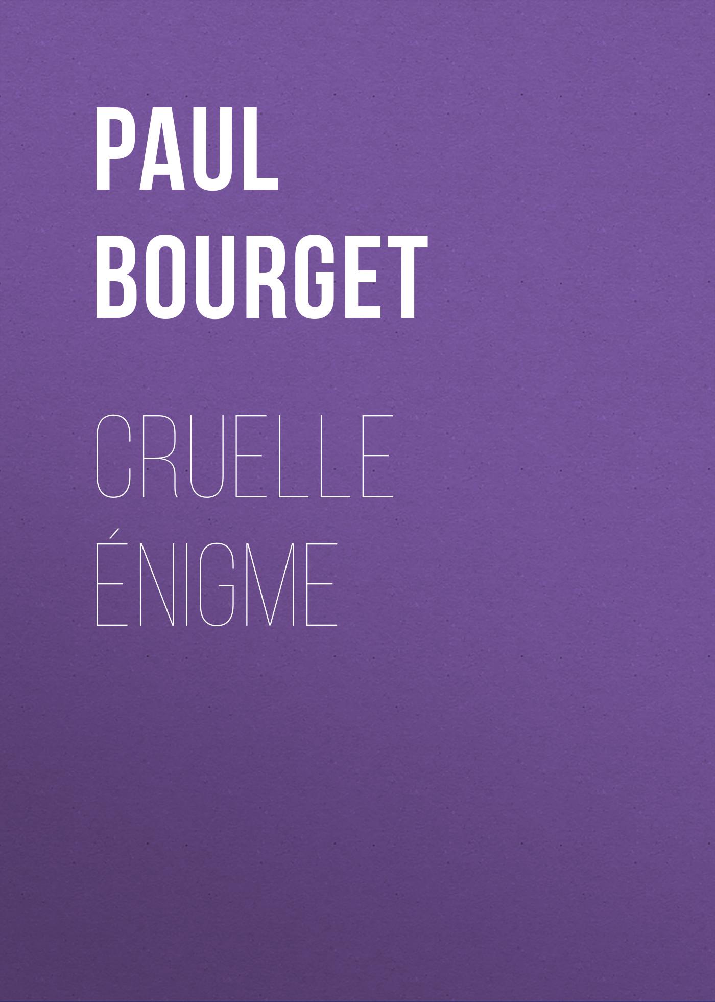 Поль Бурже Cruelle Énigme стоимость