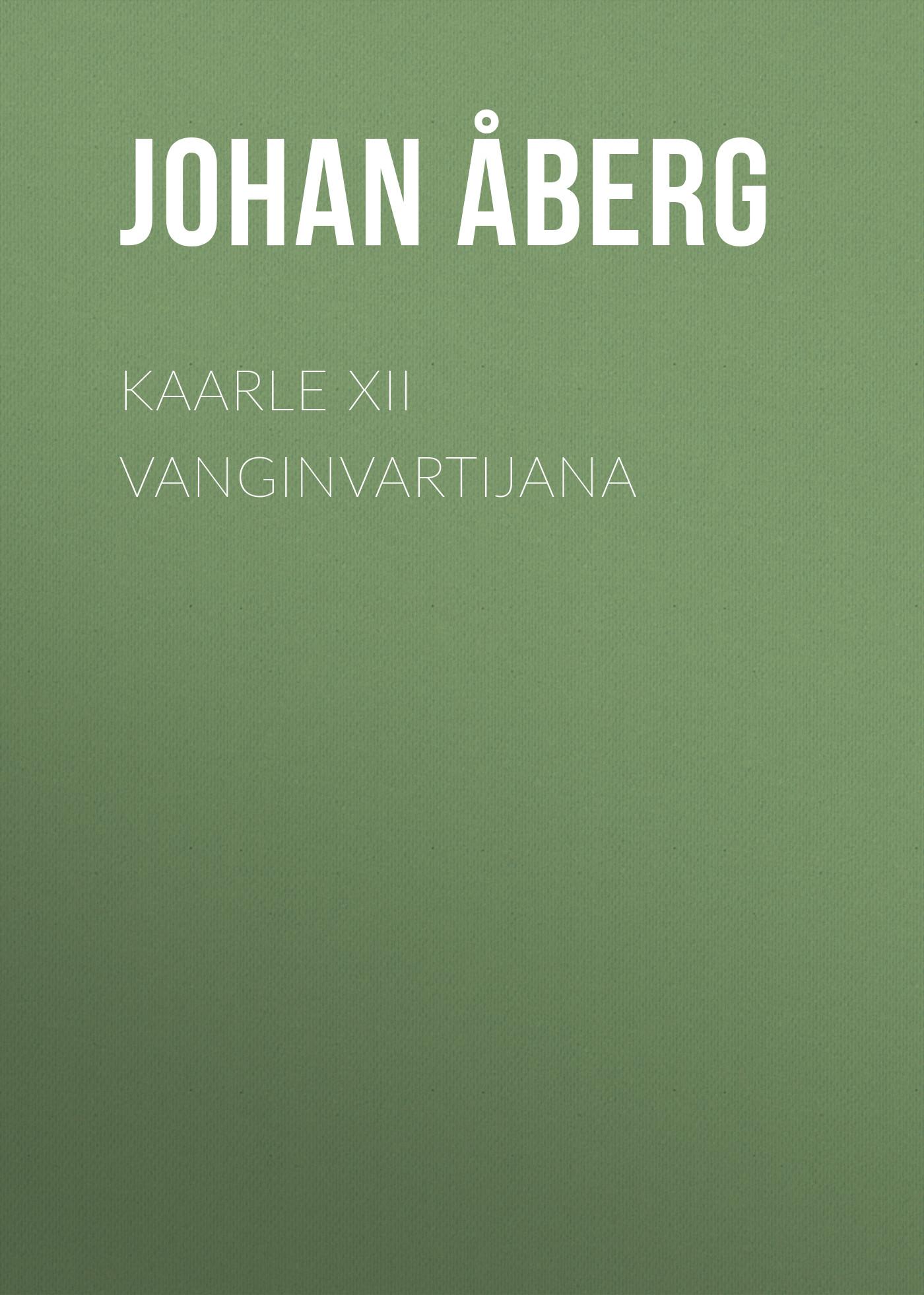 Åberg Johan Olof Kaarle XII vanginvartijana åberg johan olof mjölnarflickan vid lützen page 2