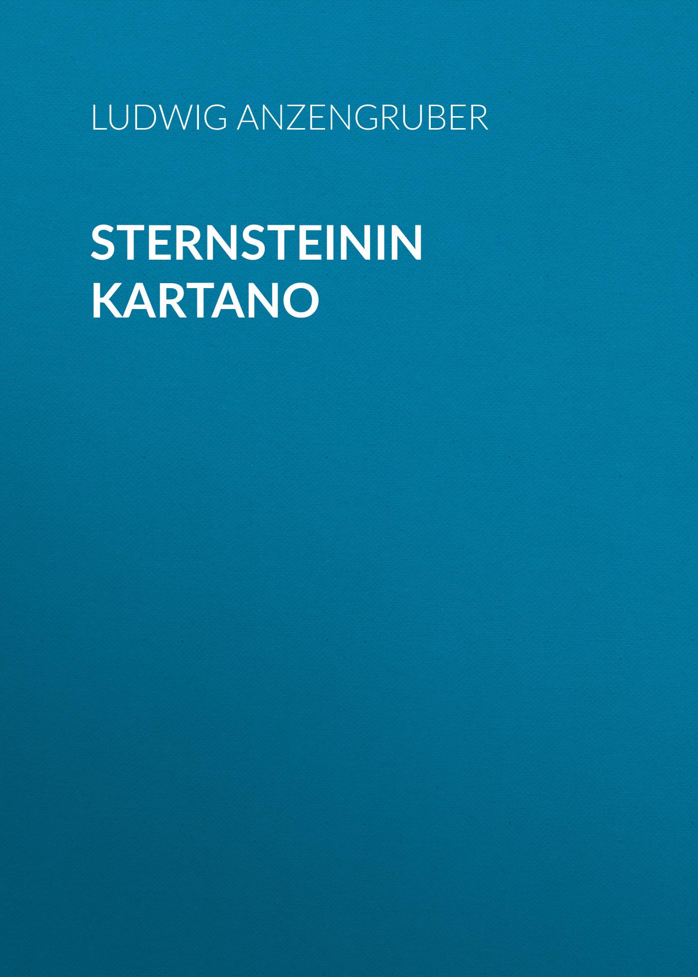 Anzengruber Ludwig Sternsteinin kartano