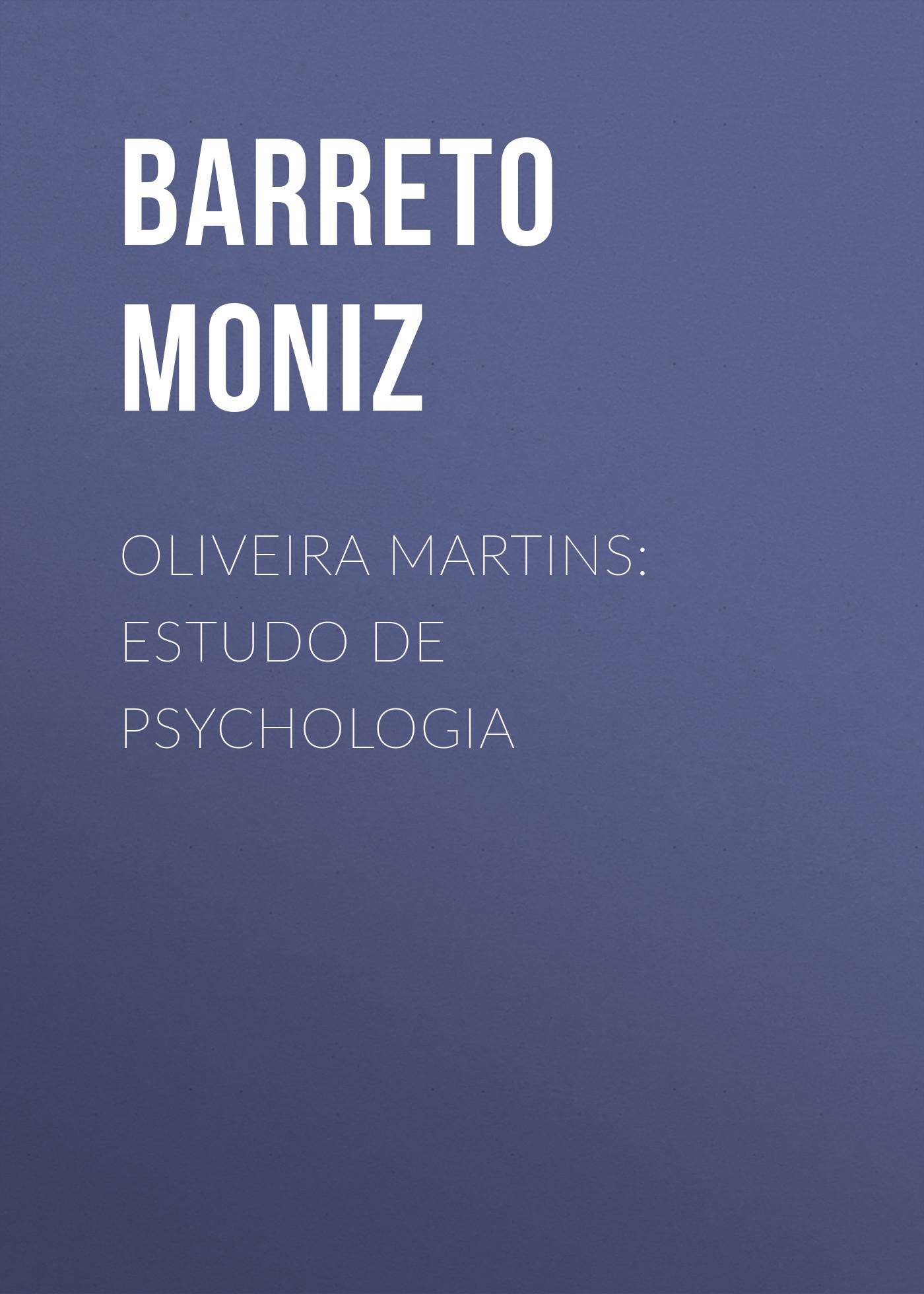 Barreto Moniz Oliveira Martins: Estudo de Psychologia
