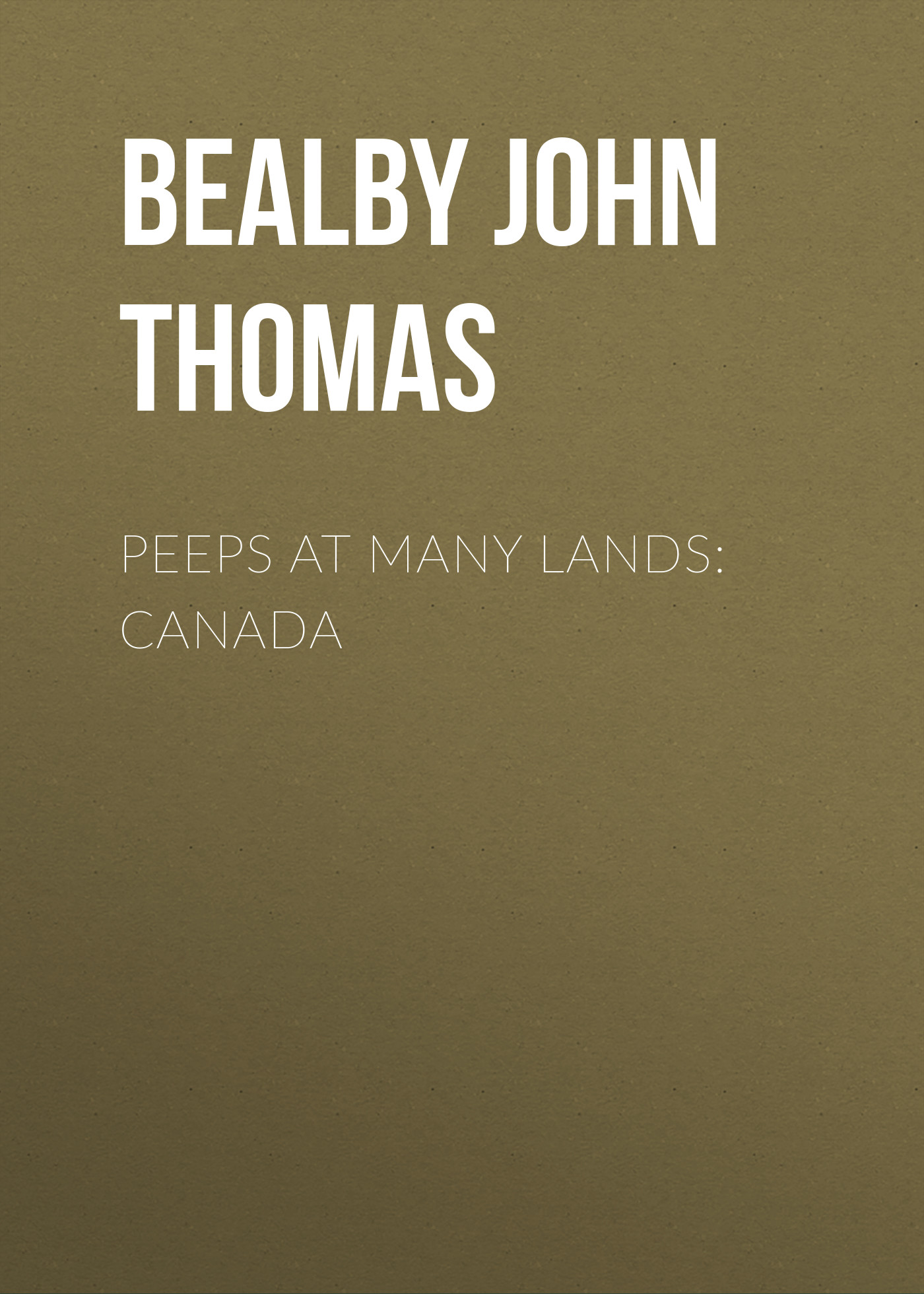 Bealby John Thomas Peeps at Many Lands: Canada sterling outer lands cloth