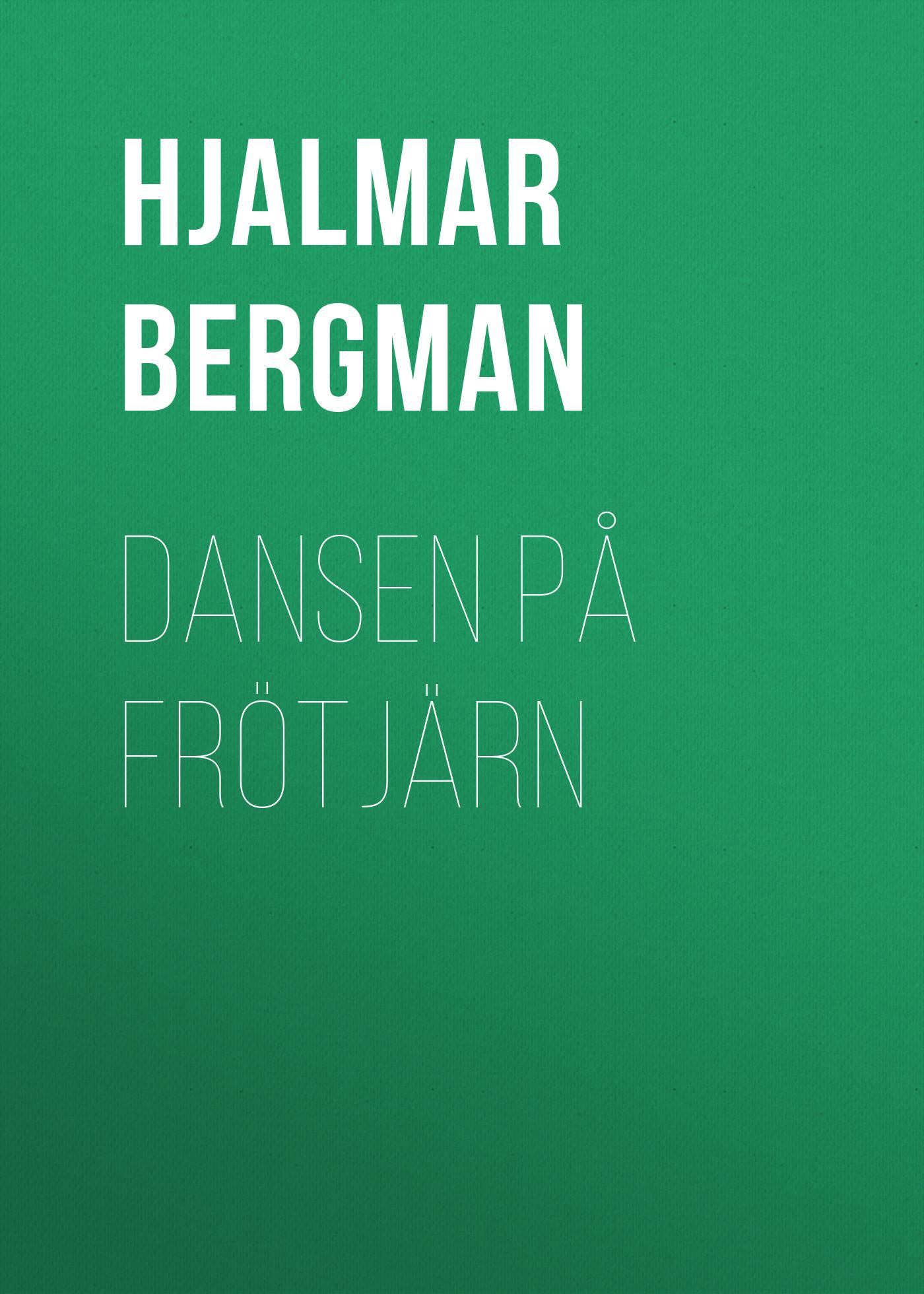 Bergman Hjalmar Dansen på Frötjärn блесна rapala bergman bwbo70 sg 70mm 13g