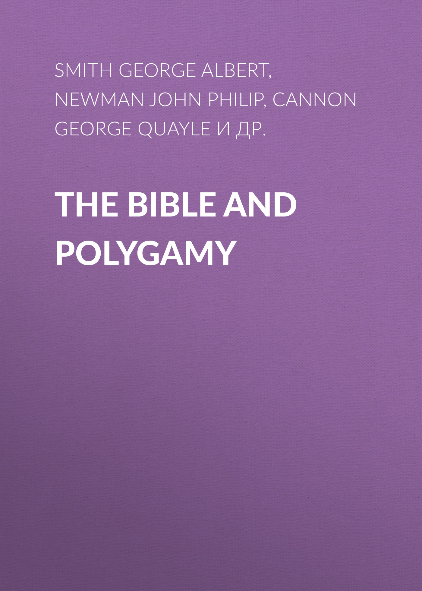 Newman John Philip The Bible and Polygamy john george wood bible animals