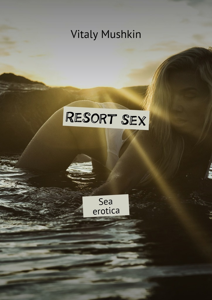 Виталий Мушкин Resort sex. Sea erotica the night before new year s