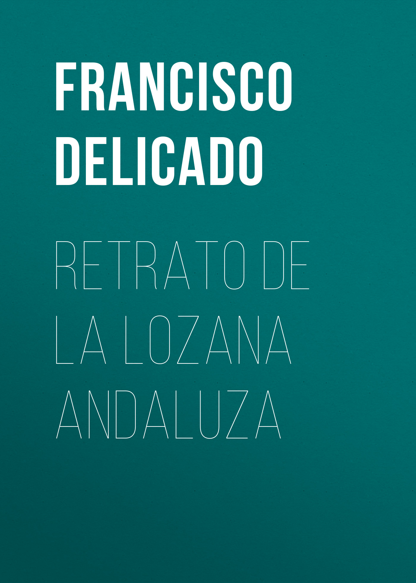 Francisco Delicado Retrato de la Lozana Andaluza цена