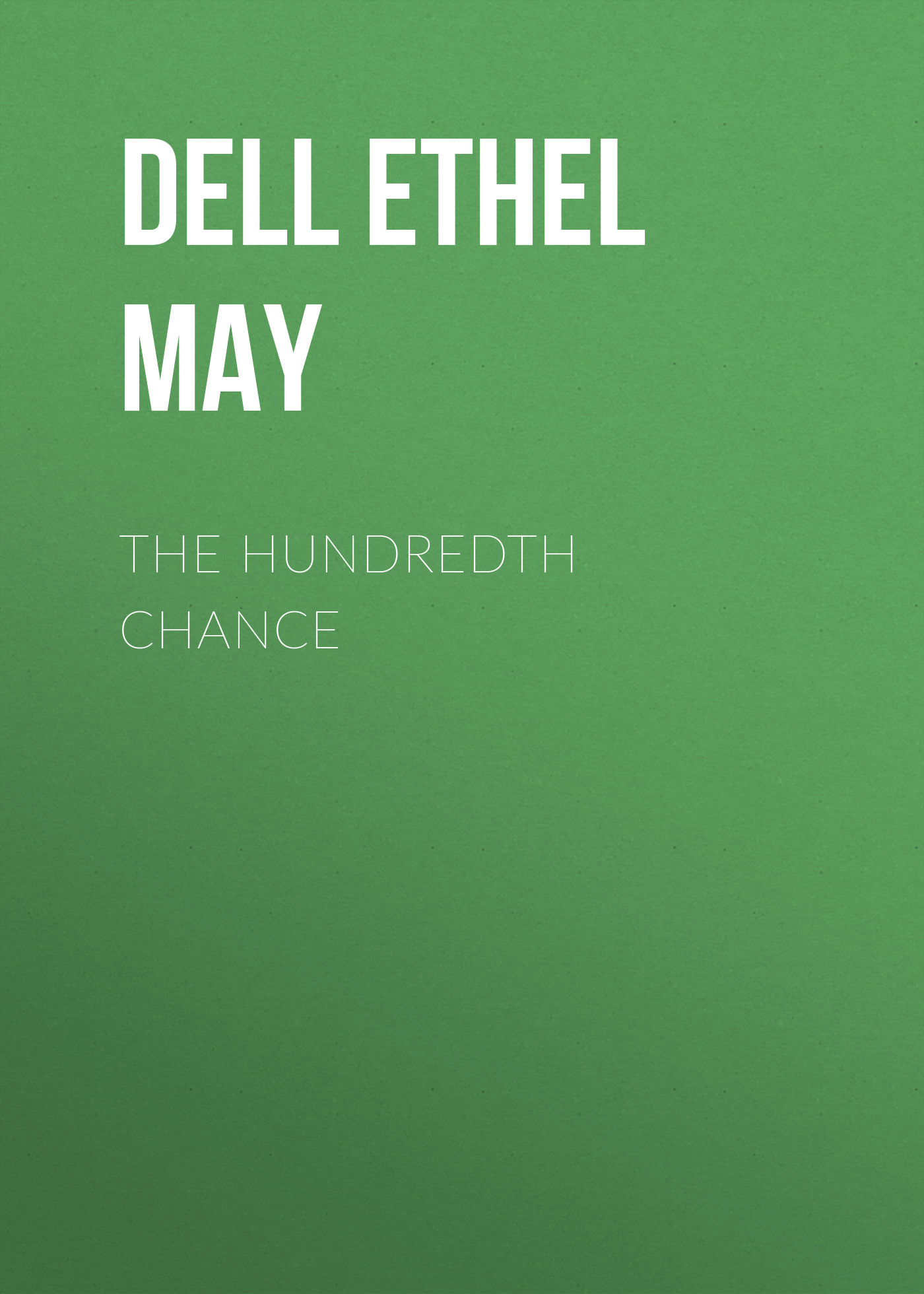 Dell Ethel May The Hundredth Chance ethel l voynich the gadfly