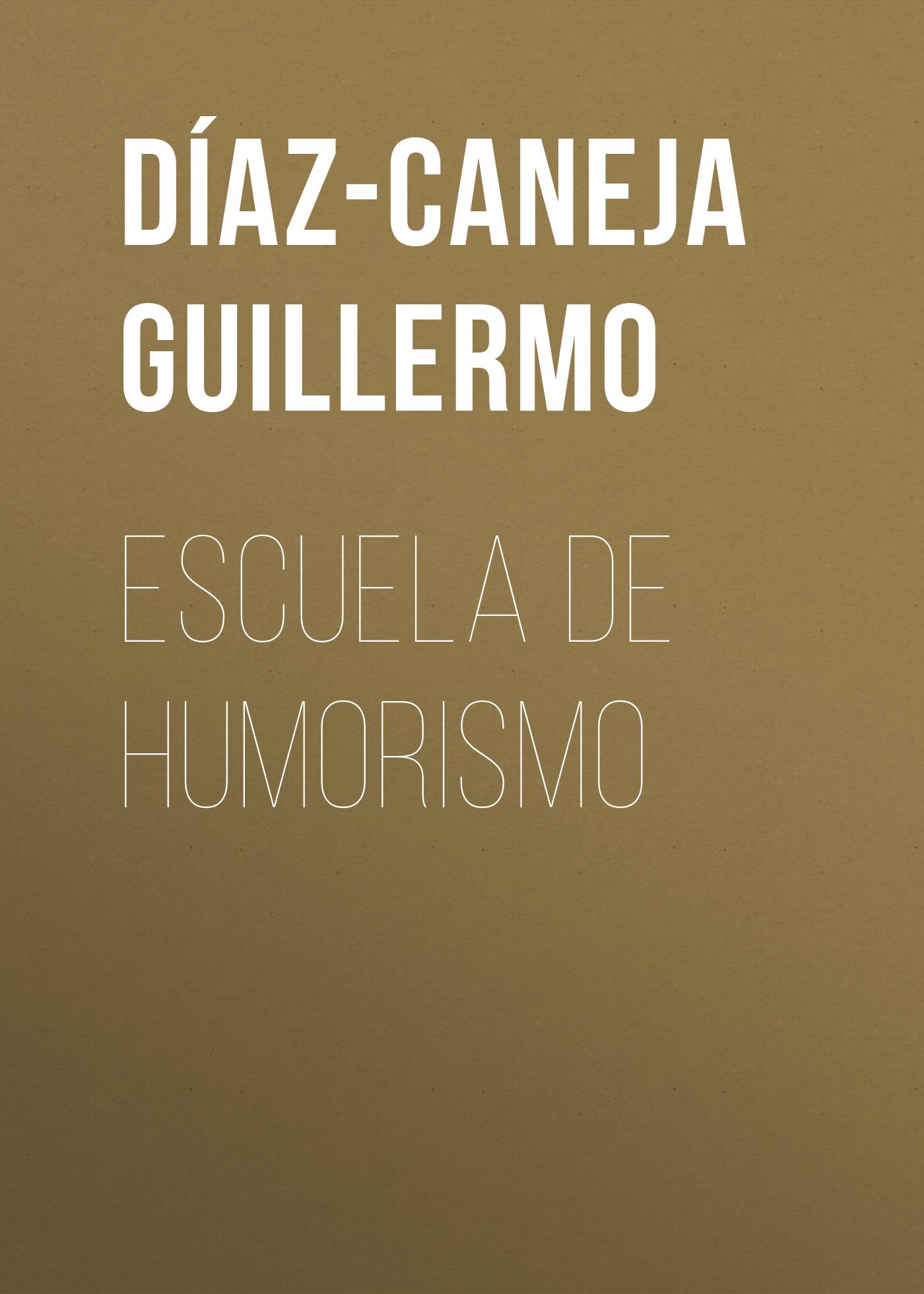 Díaz-Caneja Guillermo Escuela de Humorismo díaz caneja guillermo escuela de humorismo