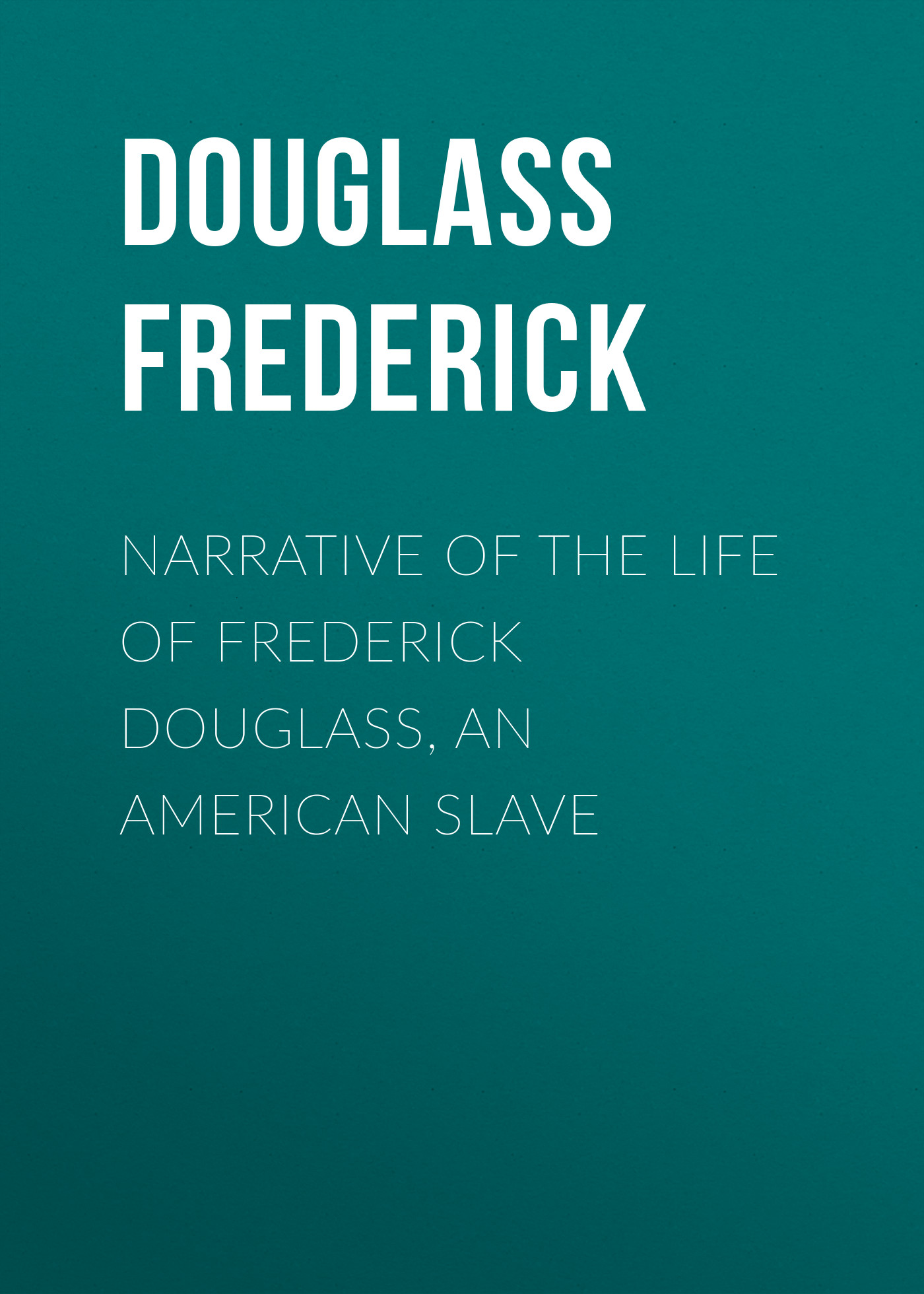 Douglass Frederick Narrative of the Life of Frederick Douglass, an American Slave frederick law olmsted
