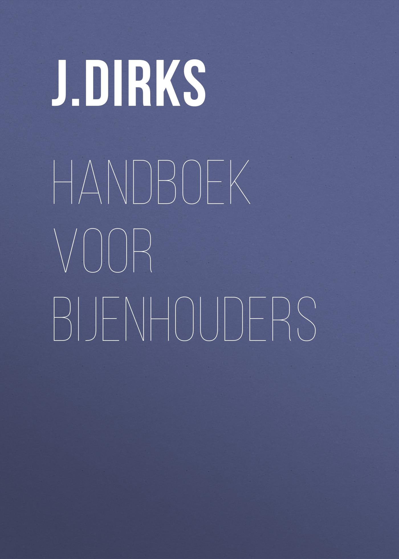 J. Dirks Handboek voor Bijenhouders