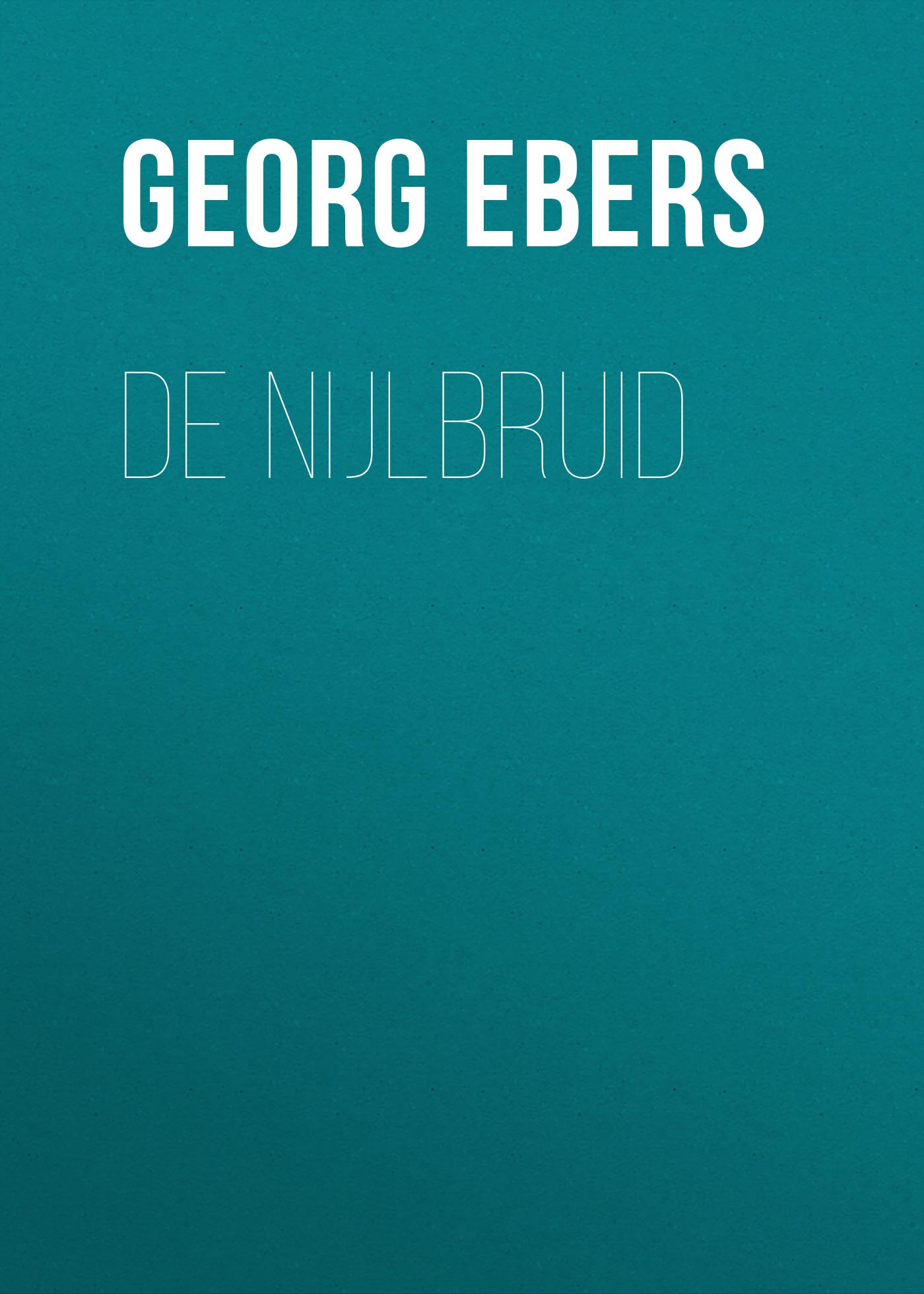 Georg Ebers De nijlbruid georg ebers de nijlbruid