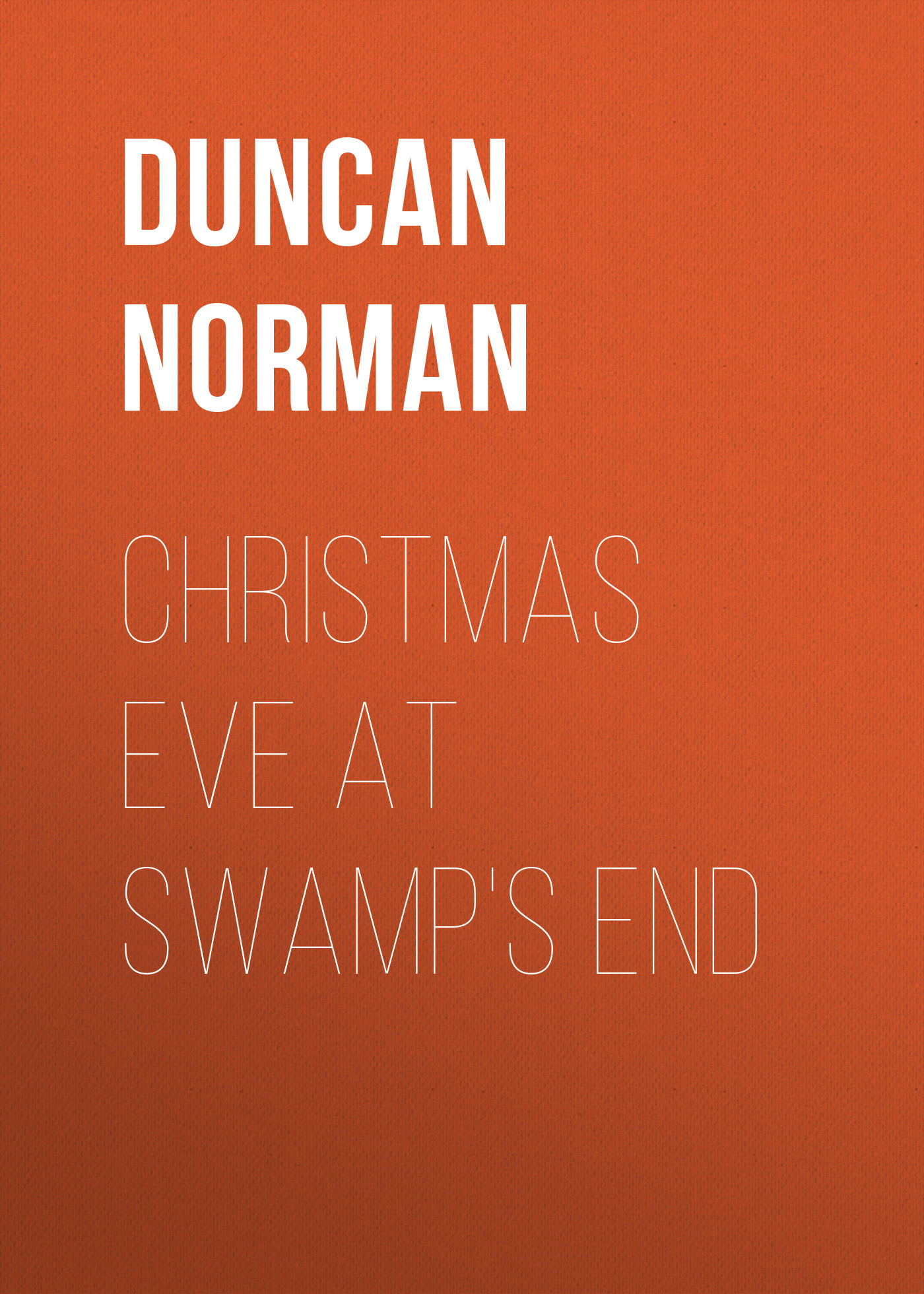 Duncan Norman Christmas Eve at Swamp's End norman ohler patsient a uimastid kolmandas reichis