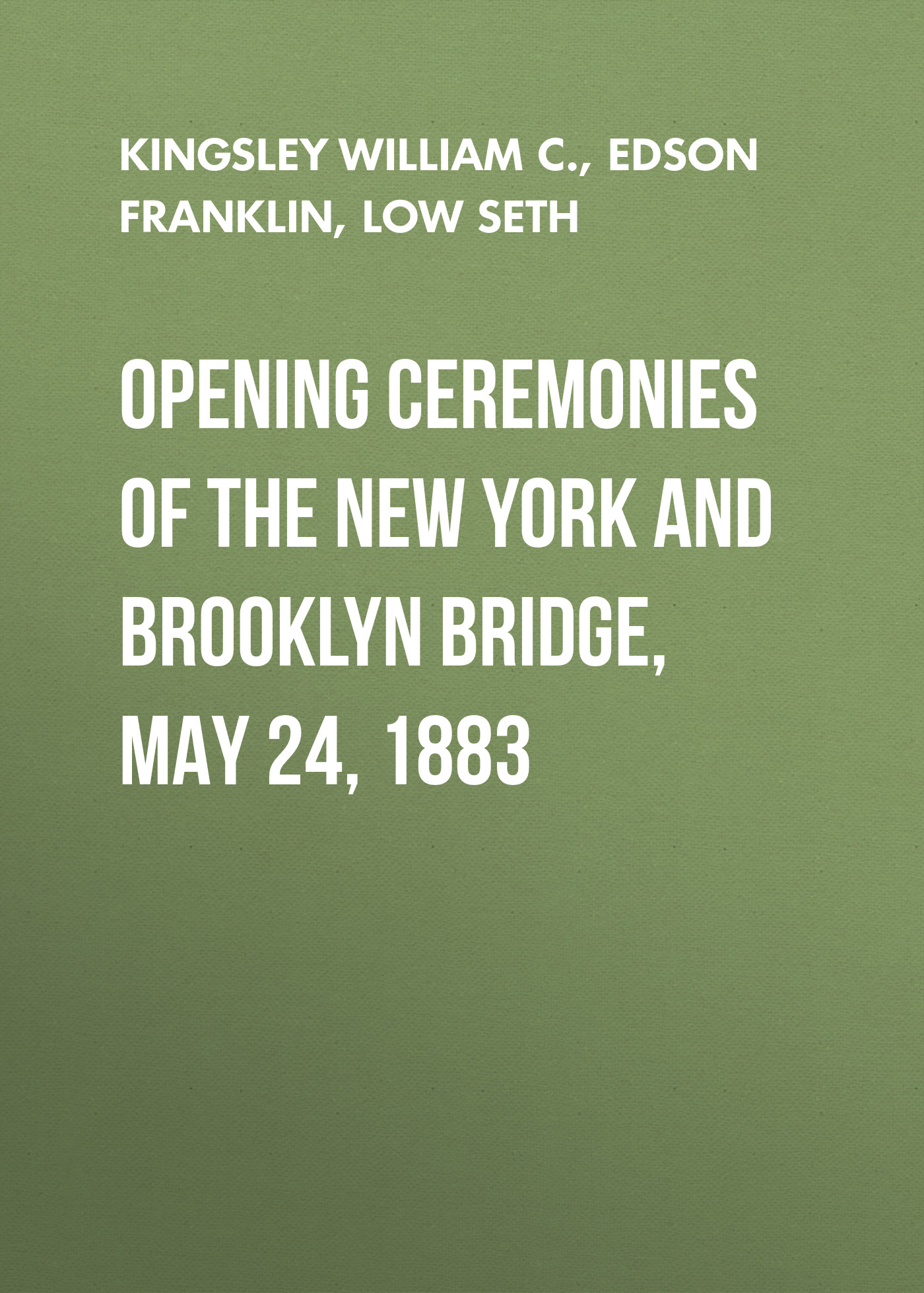 Opening Ceremonies of the New York and Brooklyn Bridge, May 24, 1883