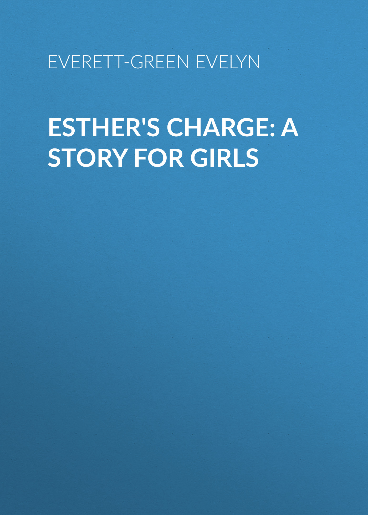 Everett-Green Evelyn Esther's Charge: A Story for Girls anti theft backpack women men usb charge laptop backpacks for teenager girls female shoulder school bags travel bagpack mochila