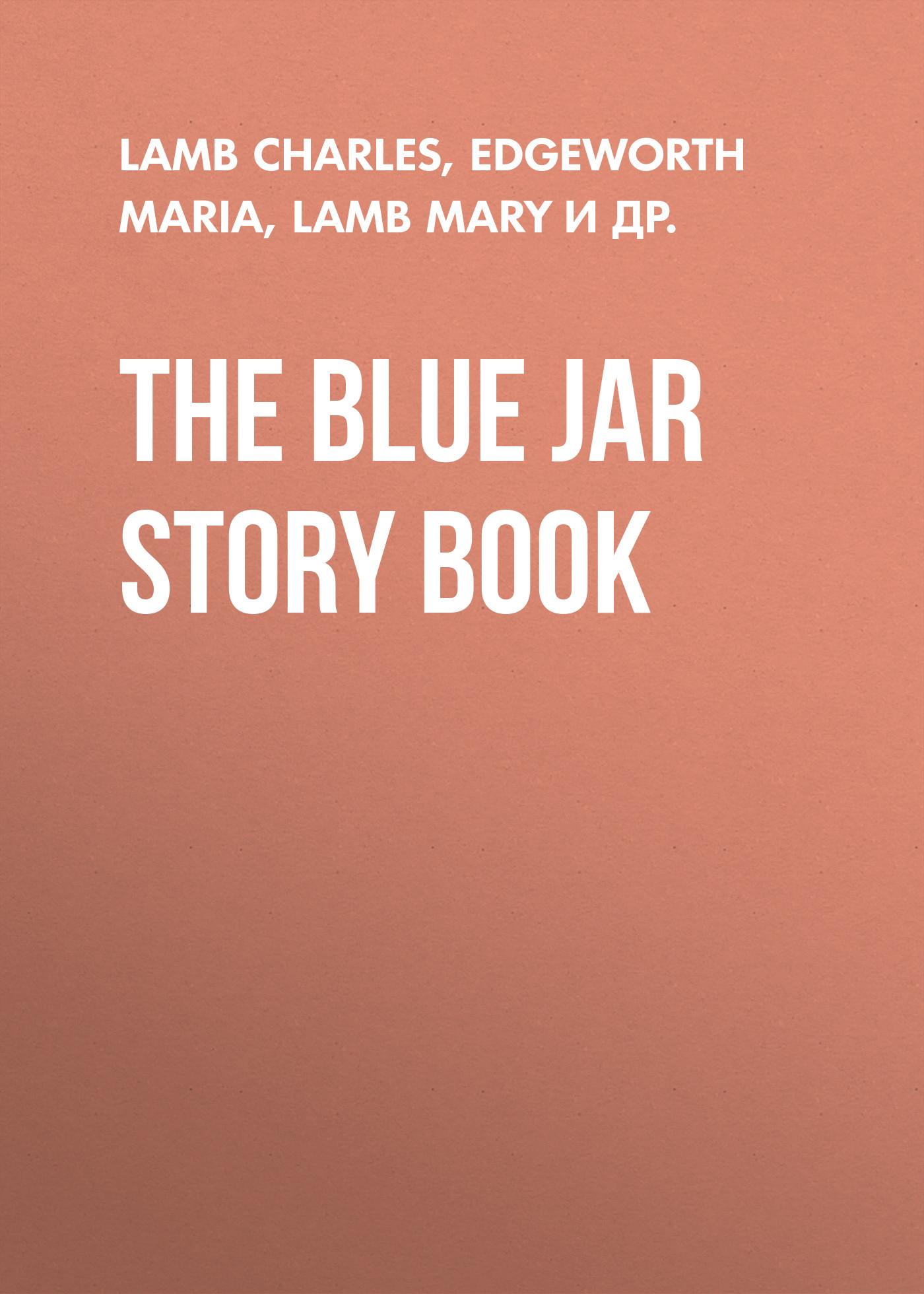 Edgeworth Maria The Blue Jar Story Book пальто alix story alix story mp002xw13vuo