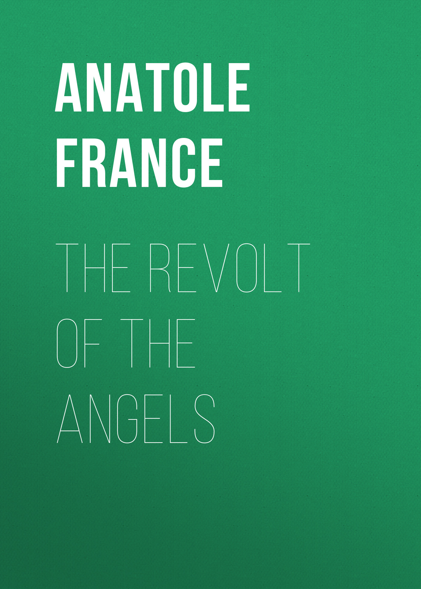 Anatole France The Revolt of the Angels
