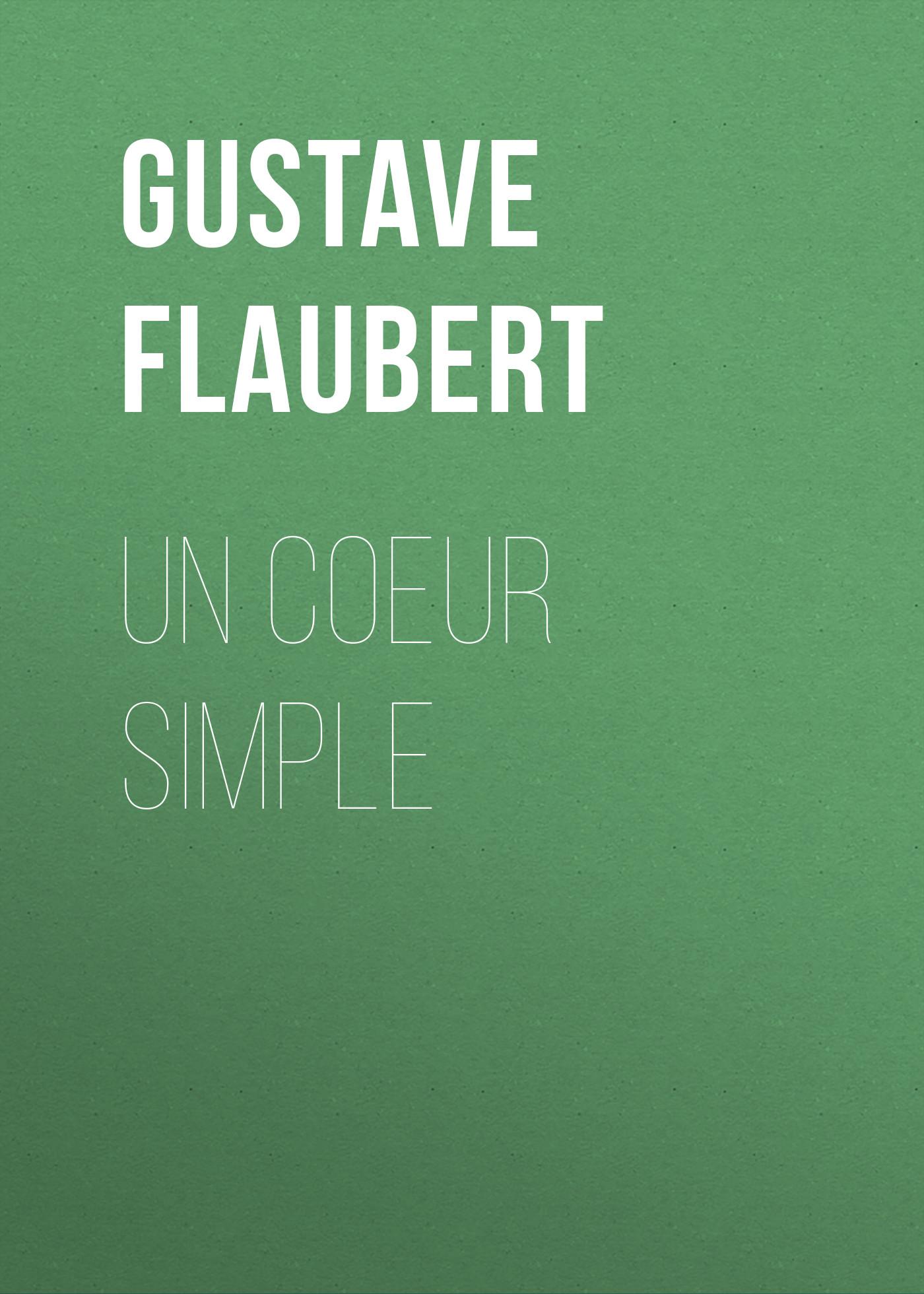 Gustave Flaubert Un coeur simple