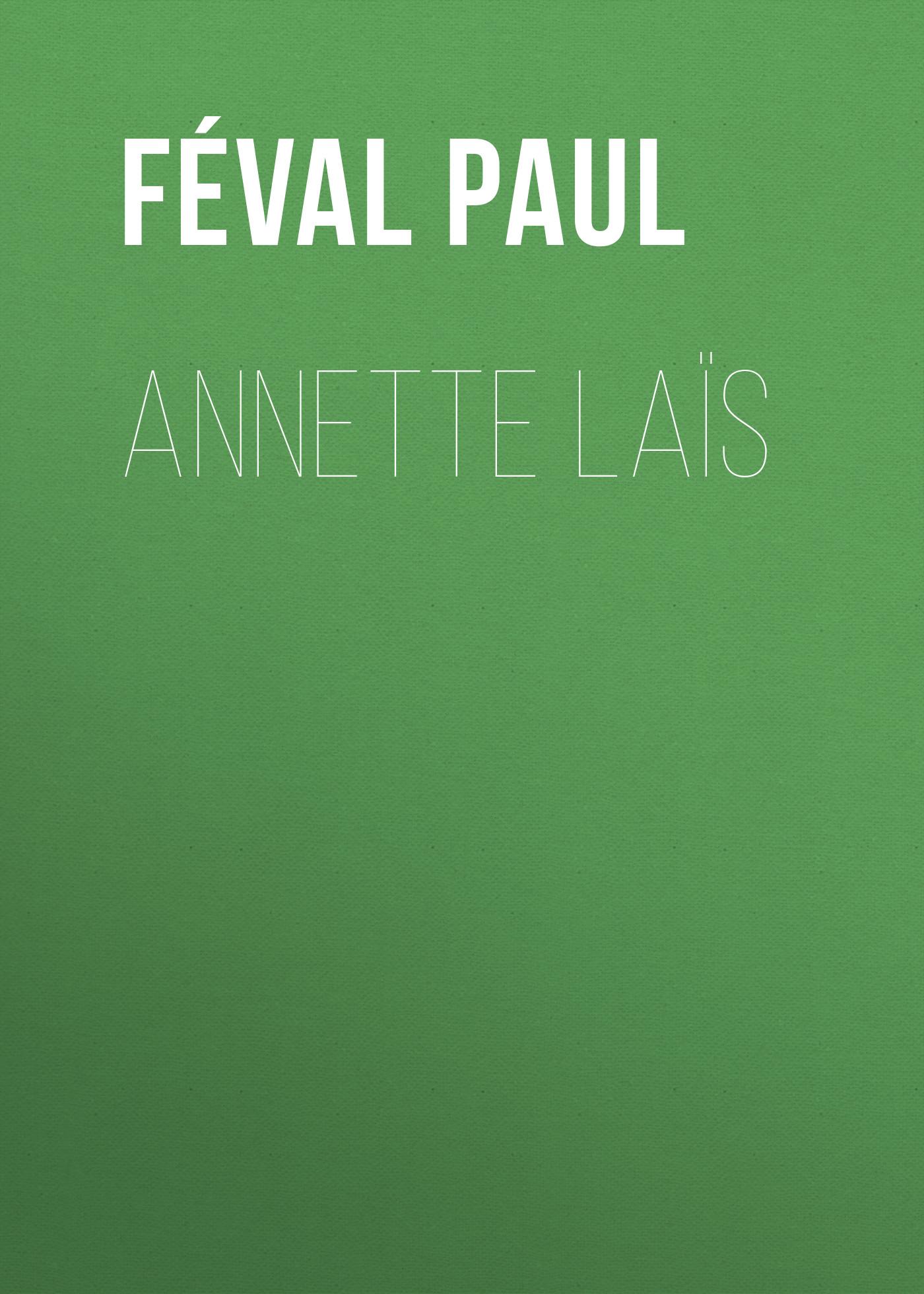 Féval Paul Annette Laïs féval paul la fabrique de mariages vol iii