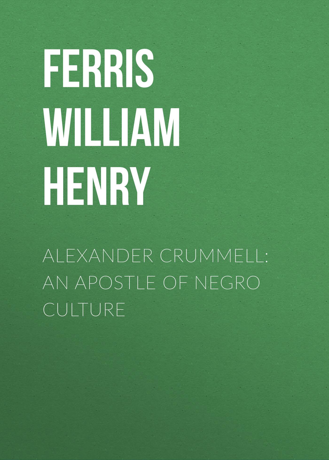 Alexander Crummell: An Apostle of Negro Culture