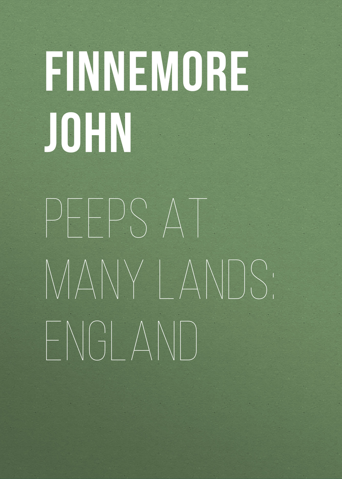 Finnemore John Peeps at Many Lands: England sterling outer lands cloth