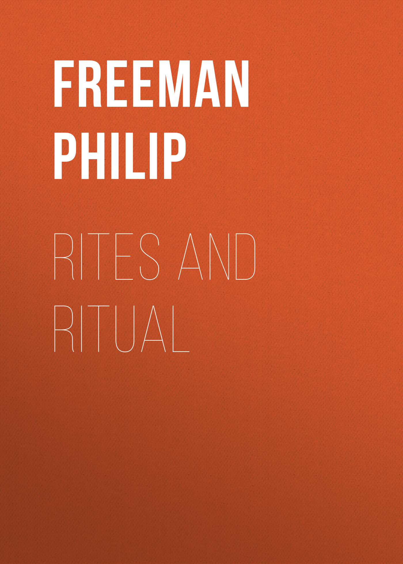 Freeman Philip Rites and Ritual death rites and rights