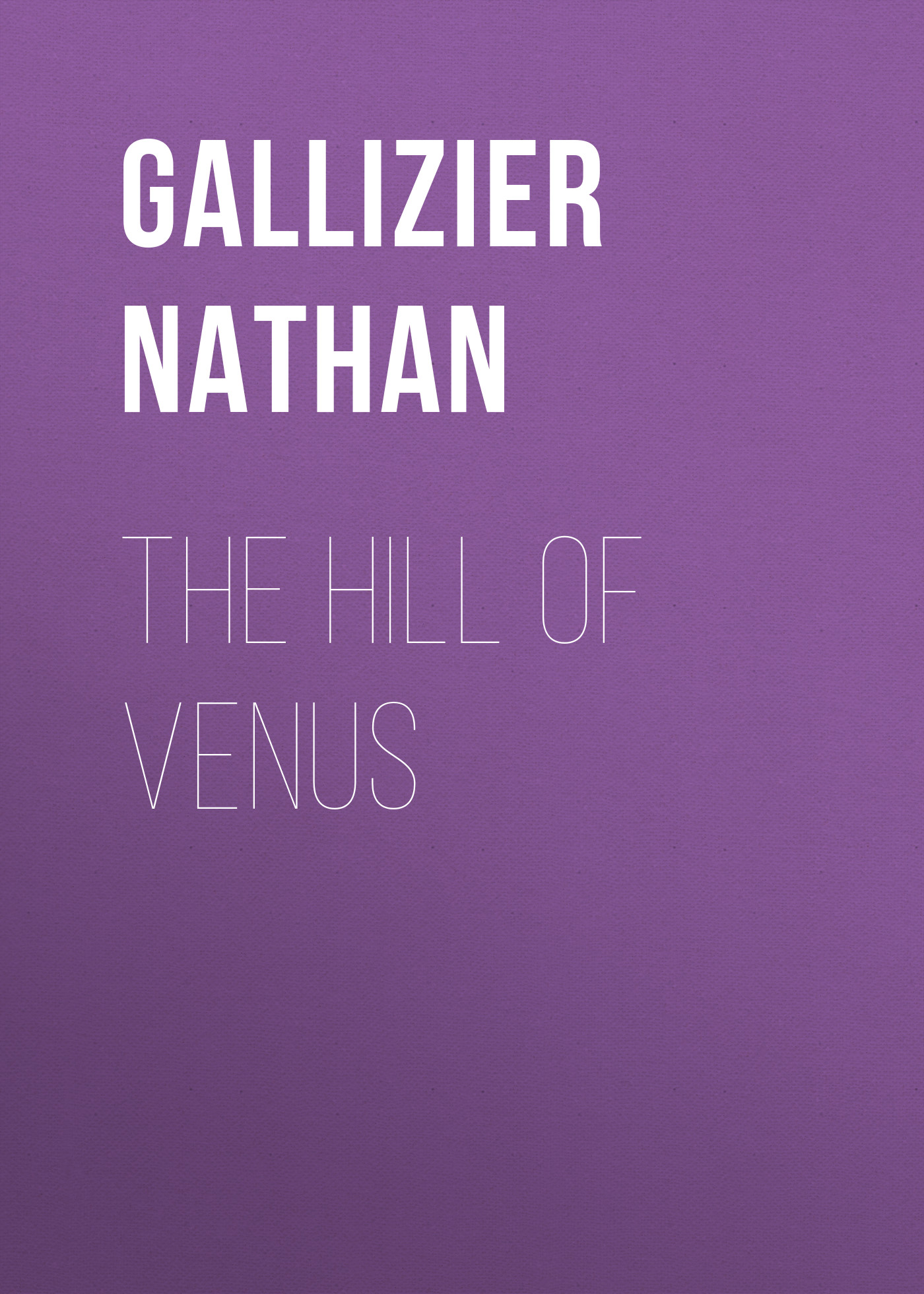 Gallizier Nathan The Hill of Venus nathan starbard beverage industry microfiltration