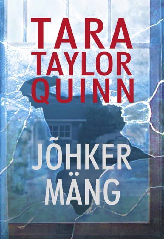 Tara Taylor Quinn Jõhker mäng sebahat gülüzar isik tausendturm