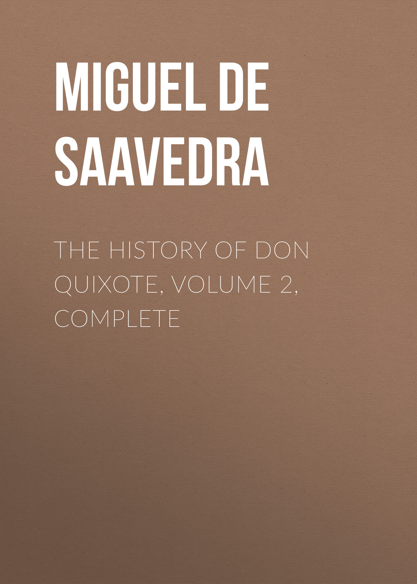 Мигель де Сервантес Сааведра The History of Don Quixote, Volume 2, Complete secret warriors the complete collection volume 1