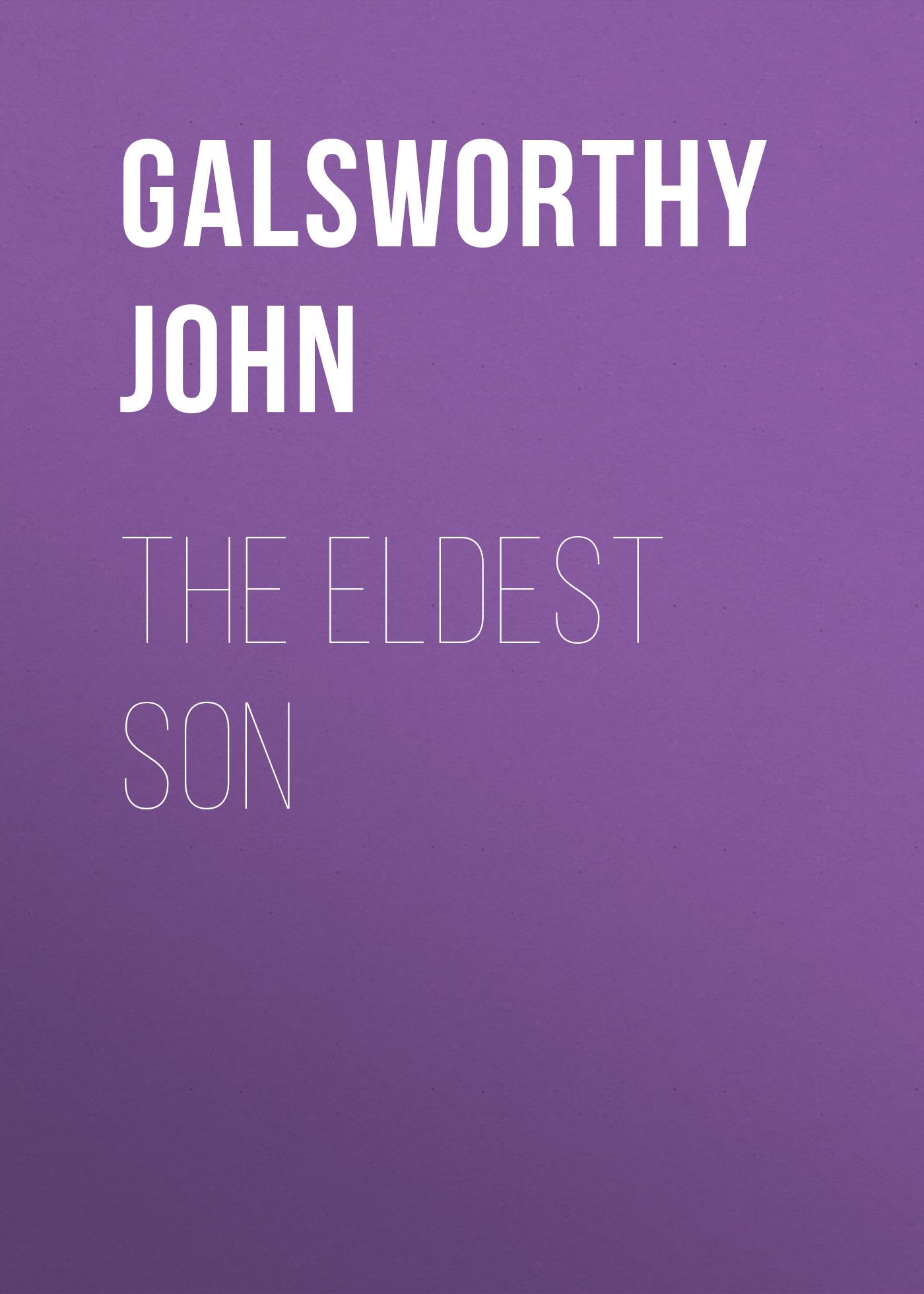Galsworthy John The Eldest Son galsworthy john the eldest son