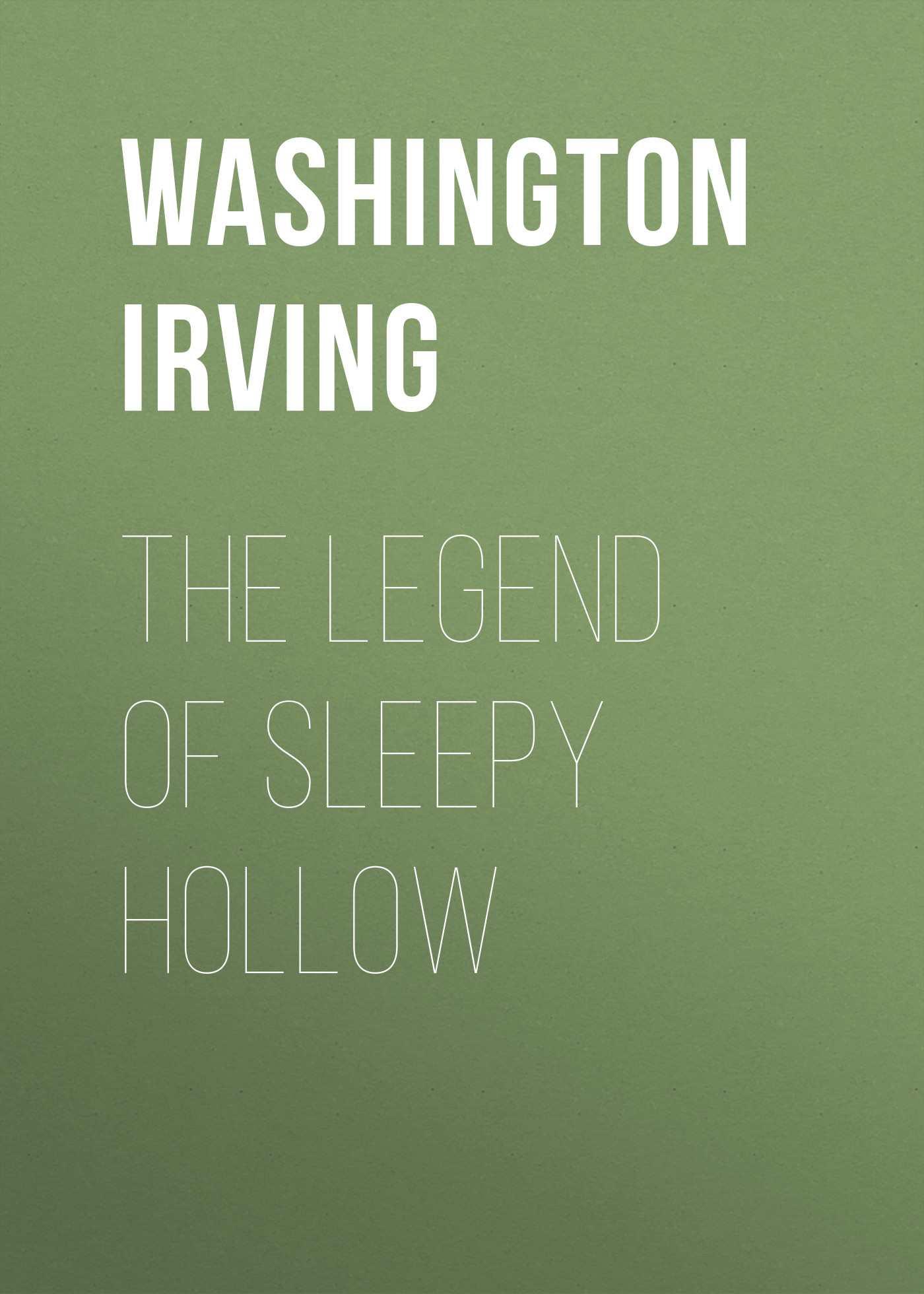 Вашингтон Ирвинг The Legend of Sleepy Hollow легенда о сонной лощине irving w the legend of sleepy hollow