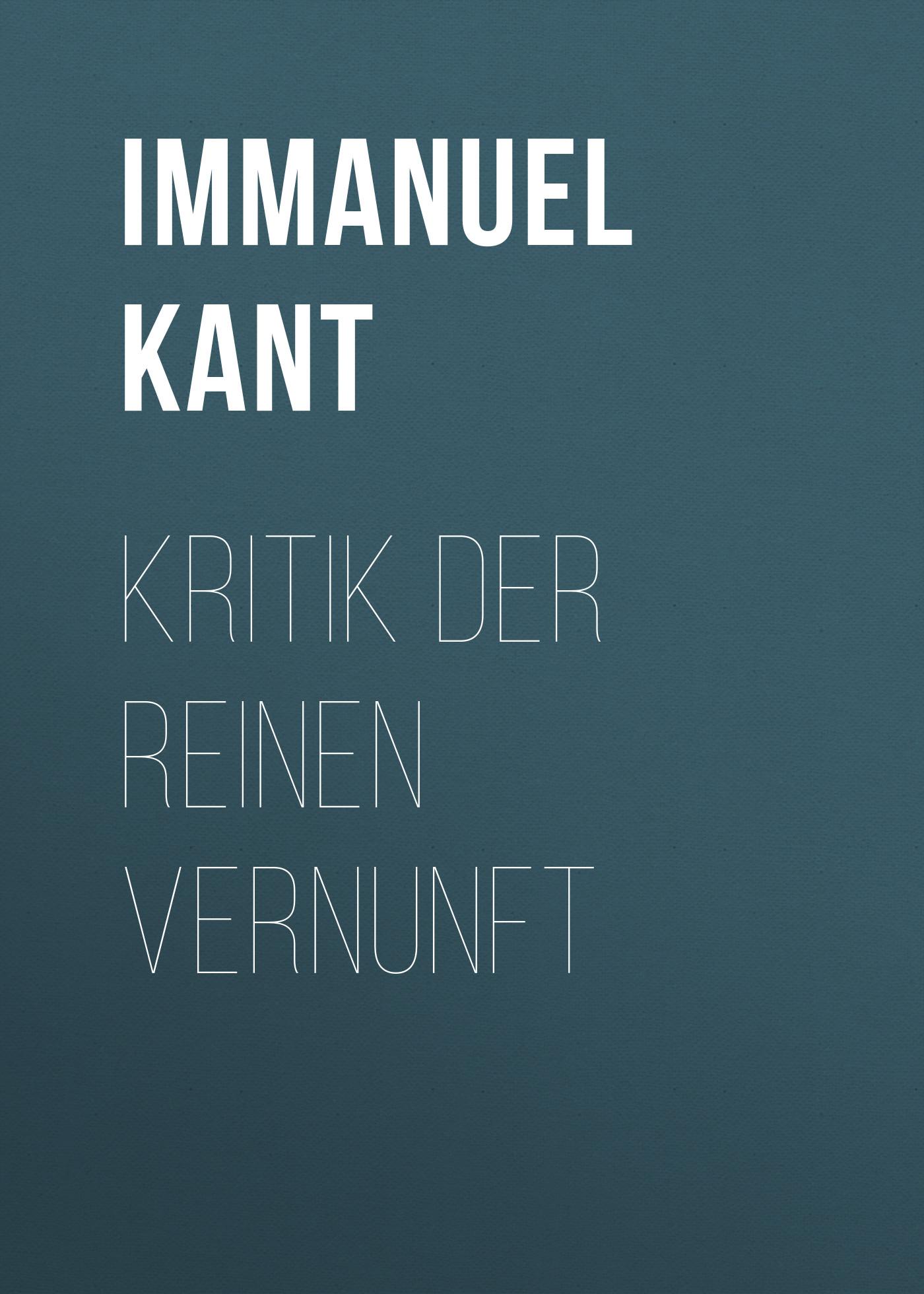 Immanuel Kant Kritik der reinen Vernunft цена
