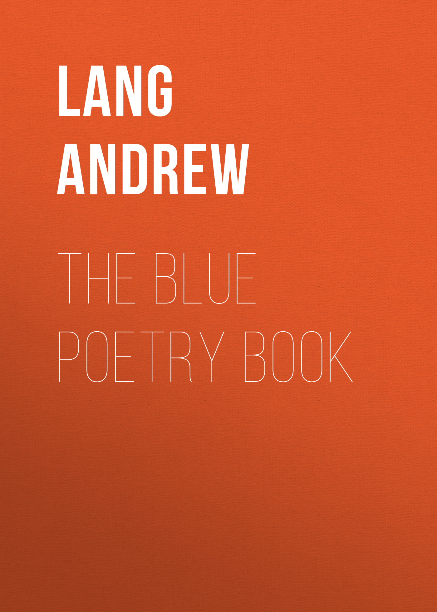 Lang Andrew The Blue Poetry Book the complete poetry