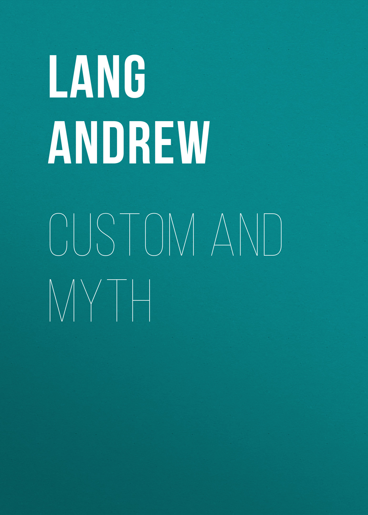 Lang Andrew Custom and Myth