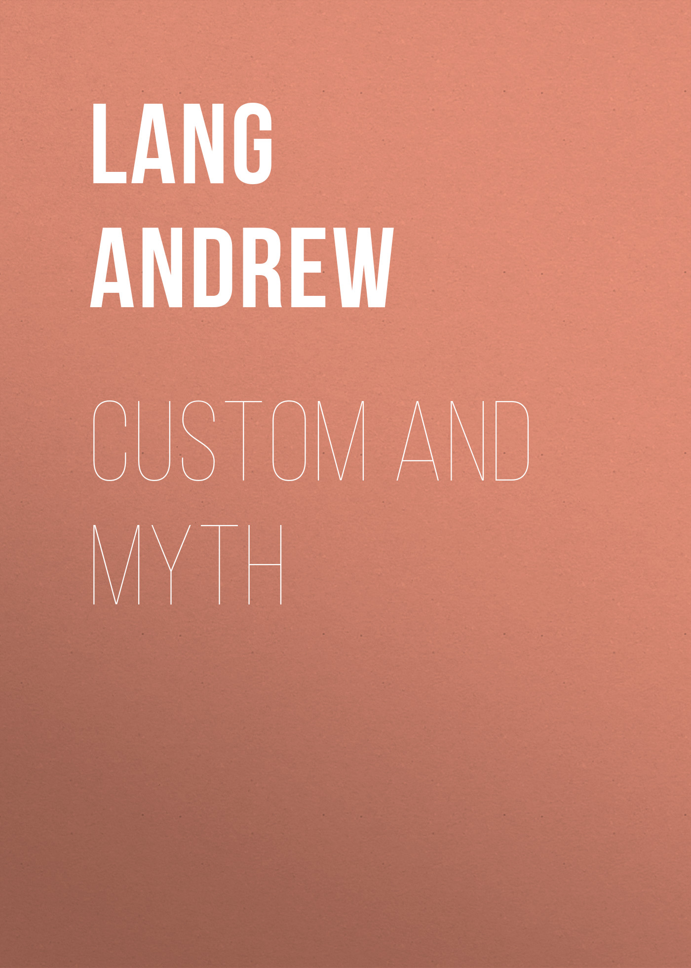 Lang Andrew Custom and Myth michael purcell manhood myth and mystery