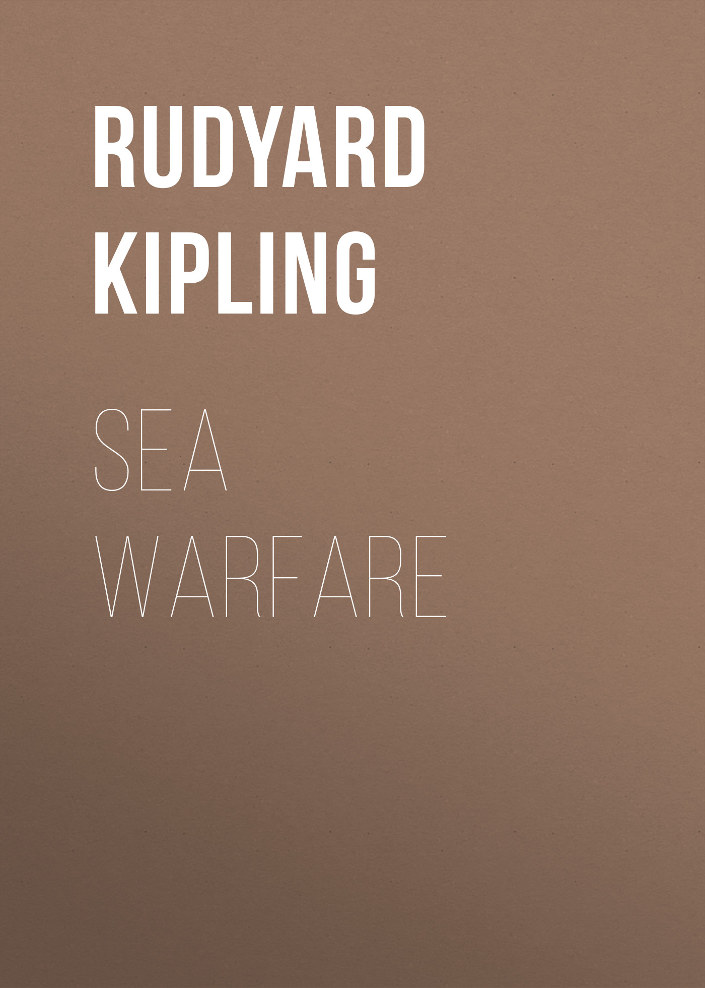 Редьярд Киплинг Sea Warfare редьярд киплинг лиспет