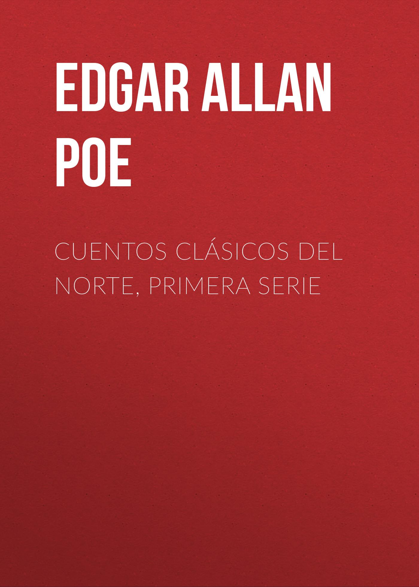 Эдгар Аллан По Cuentos Clásicos del Norte, Primera Serie
