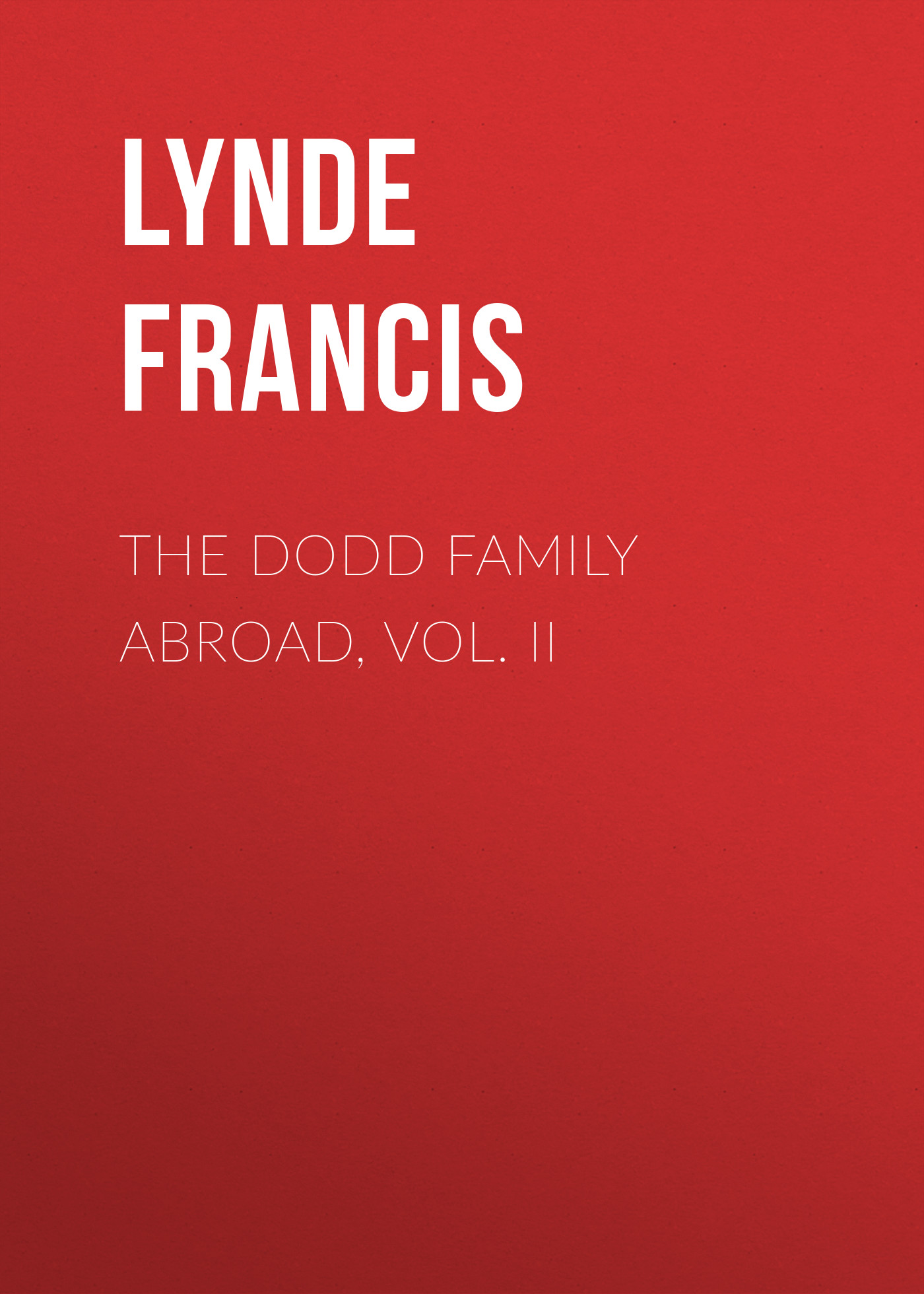 Lynde Francis The Dodd Family Abroad, Vol. II marine nematode ecology vol ii