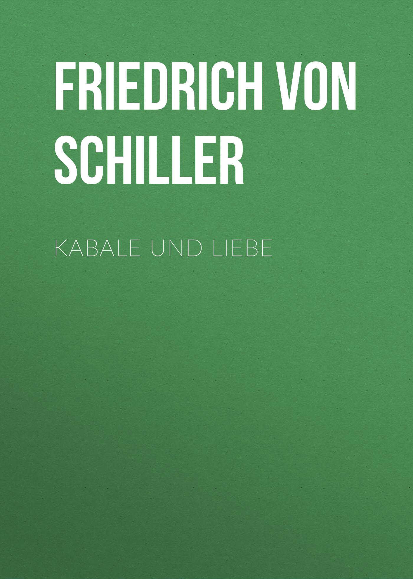 Friedrich von Schiller Kabale und Liebe цена