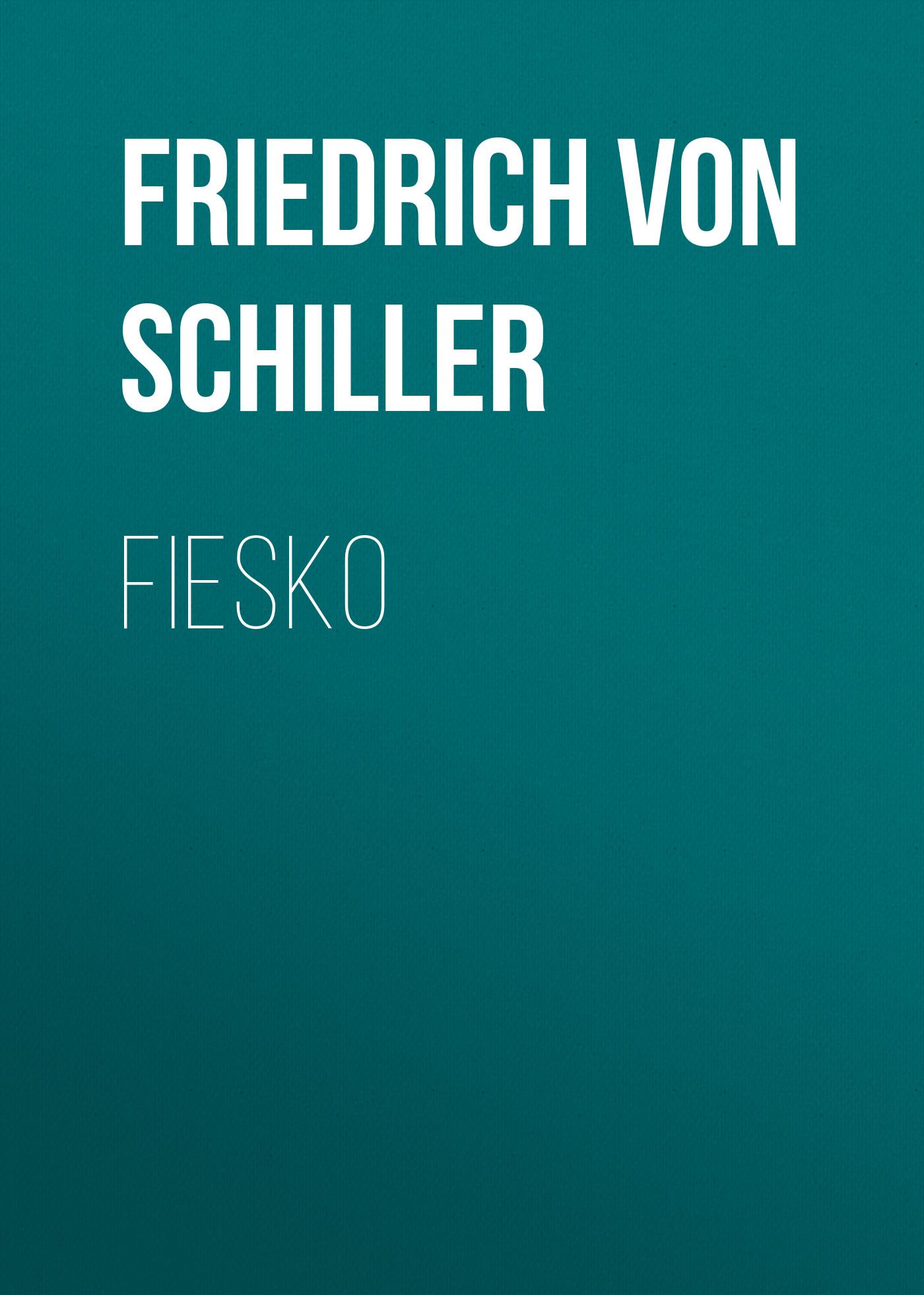 Friedrich von Schiller Fiesko friedrich von schiller gedichte