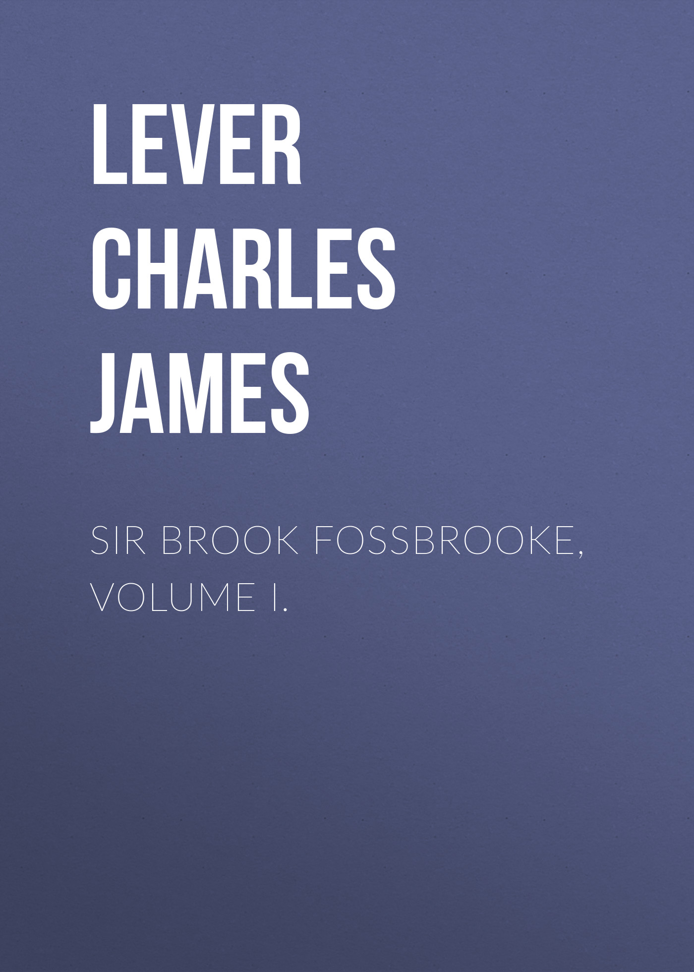 Lever Charles James Sir Brook Fossbrooke, Volume I. cnc motorcycle front brake clutch lever adjustable lever