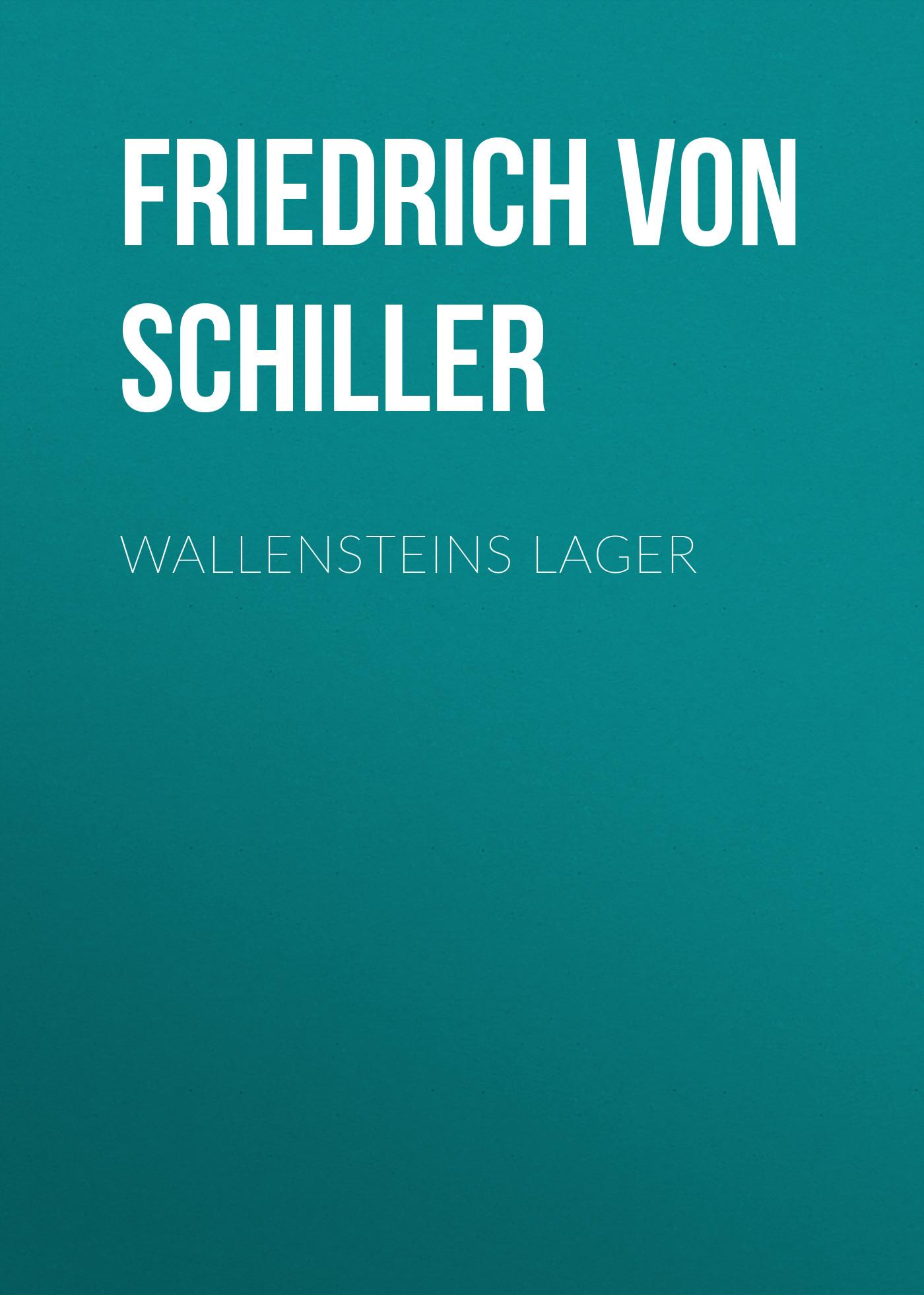 купить Friedrich von Schiller Wallensteins Lager недорого