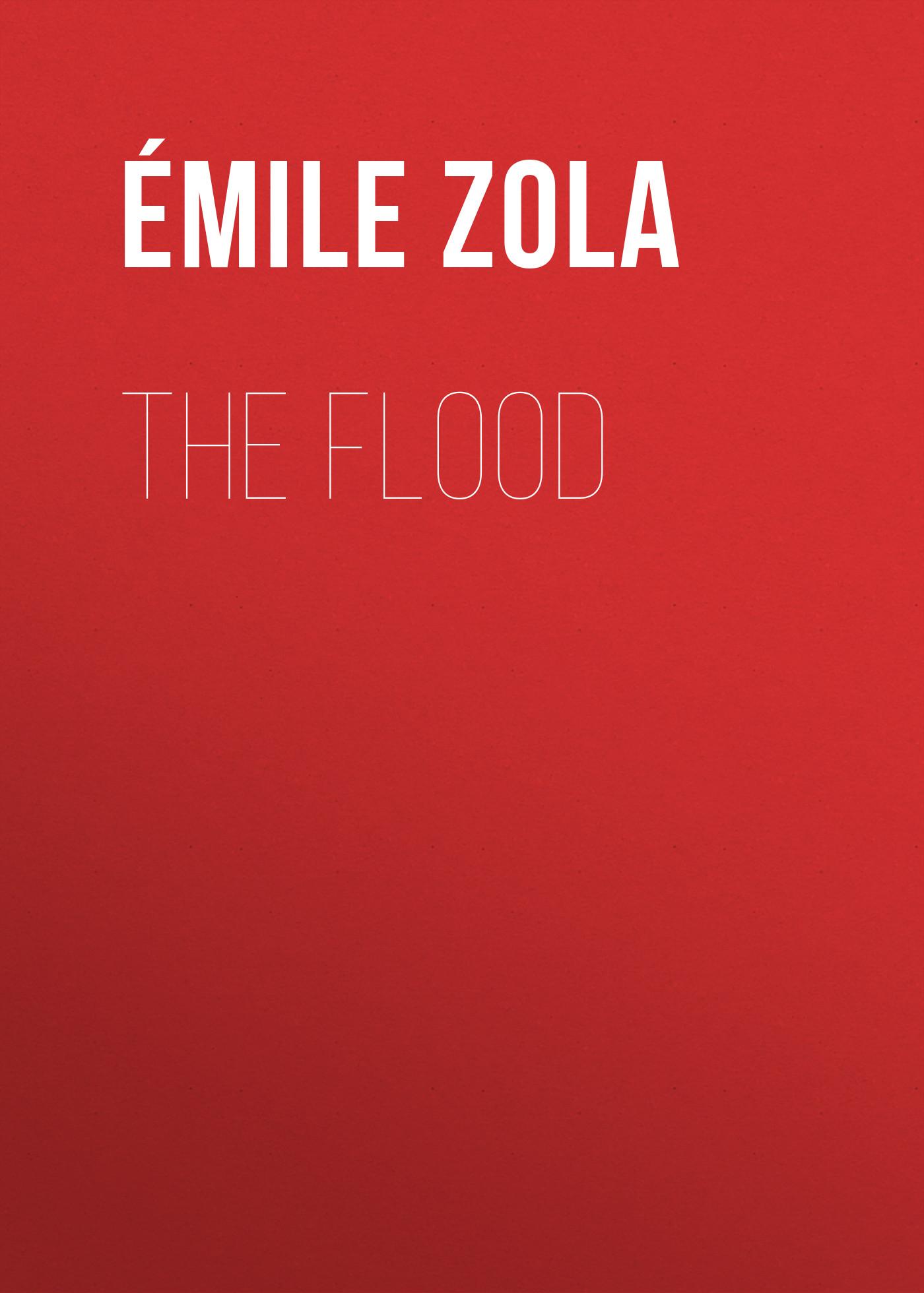 Эмиль Золя The Flood эмиль золя the flood