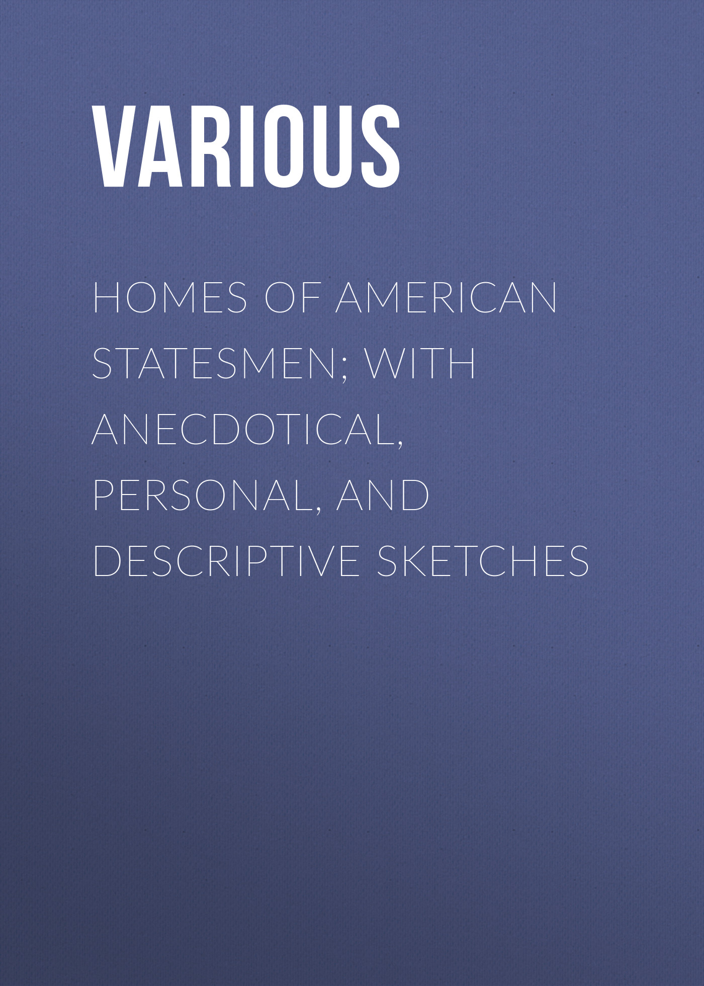 Various Homes of American Statesmen; With Anecdotical, Personal, and Descriptive Sketches american society of transplantation primer on transplantation isbn 9781444391756
