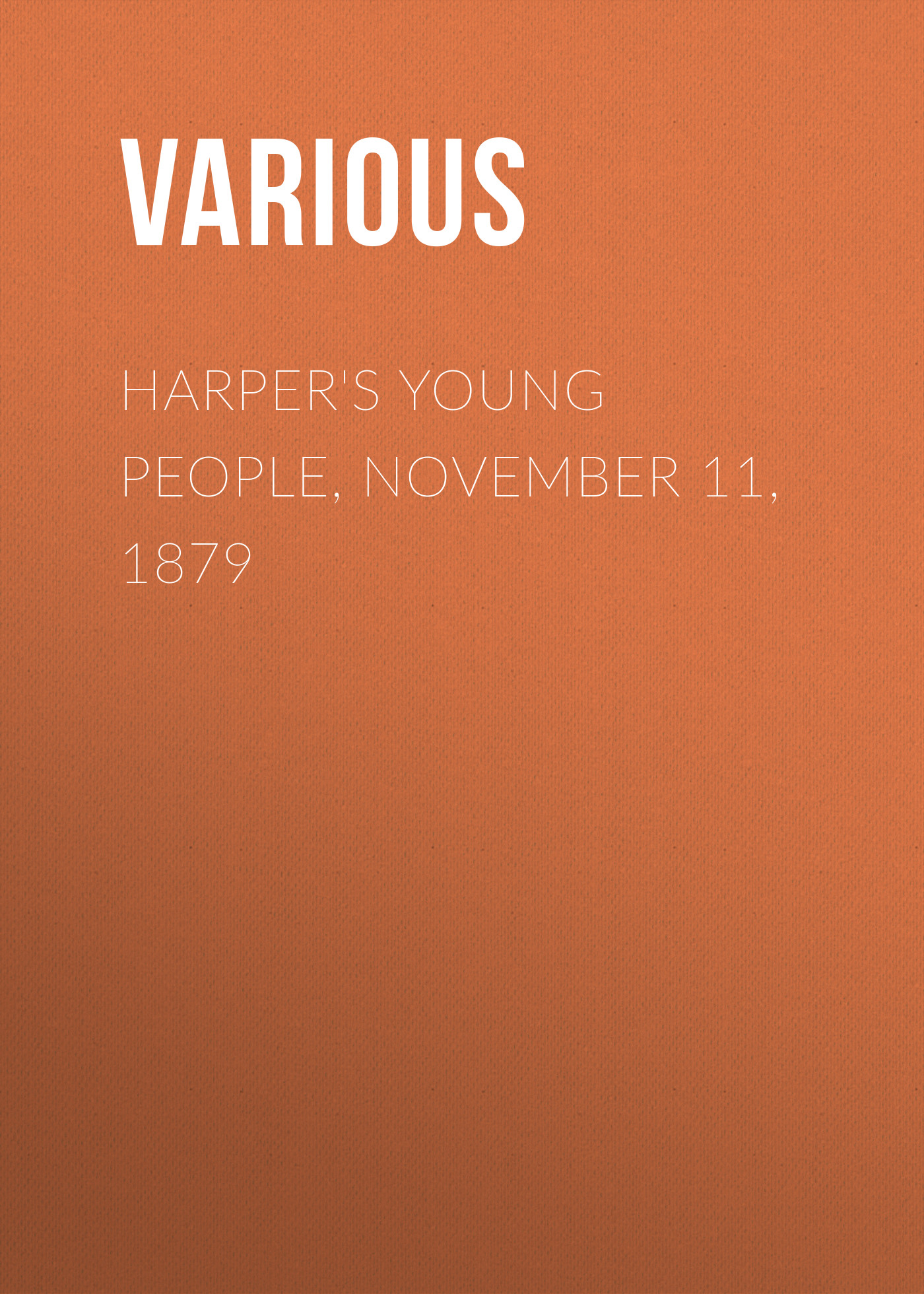 Harper\'s Young People, November 11, 1879 ( Various  )