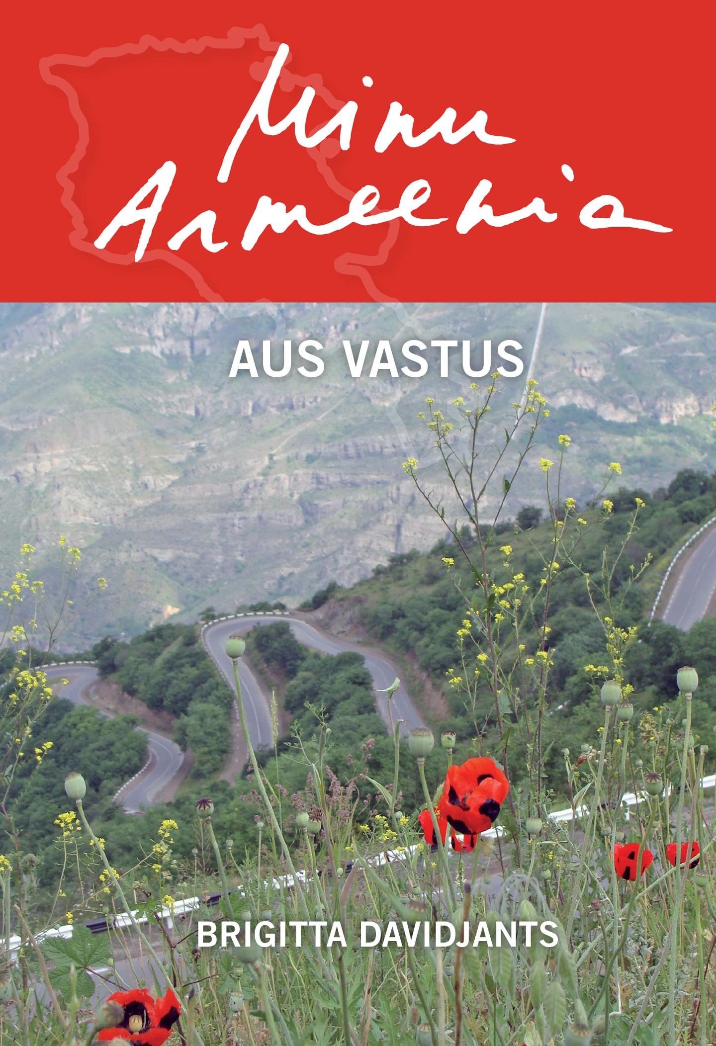 Brigitta Davidjants Minu Armeenia. Aus vastus ester laansalu minu kreeka
