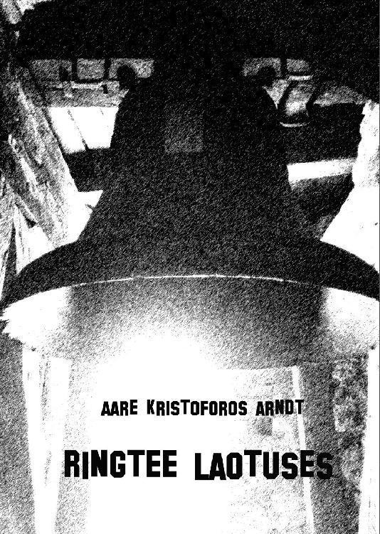 Aare Kristoforos Arndt Ringtee laotuses marko mihkelson venemaa valguses ja varjus